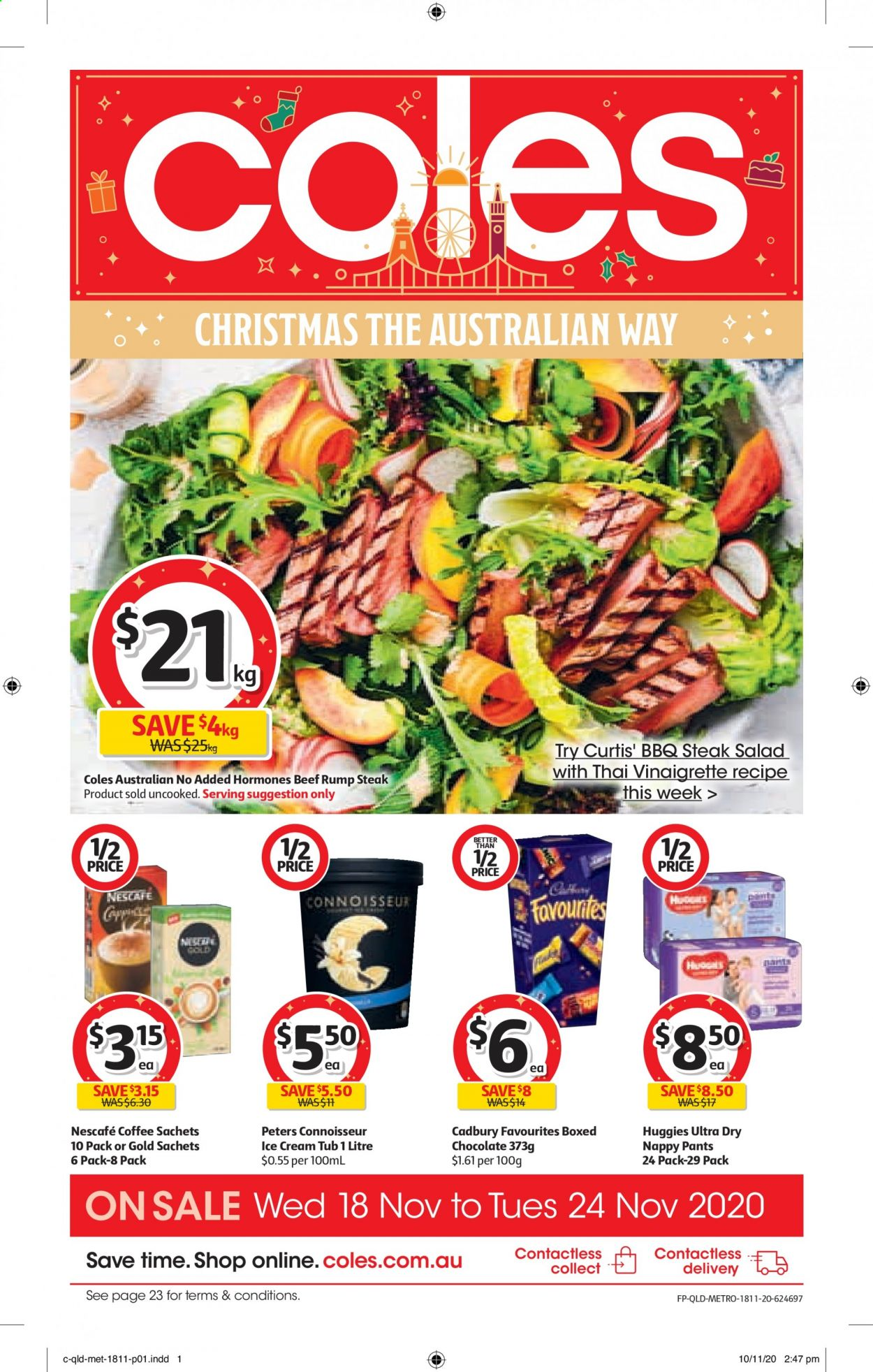 Coles Catalogue - 18.11.2020 - 24.11.2020 - Sales products - beef meat, coffee, vinaigrette dressing, huggies, ice cream, pants, chocolate, steak, barbecue, salad, tub, nescafé. Page 1.