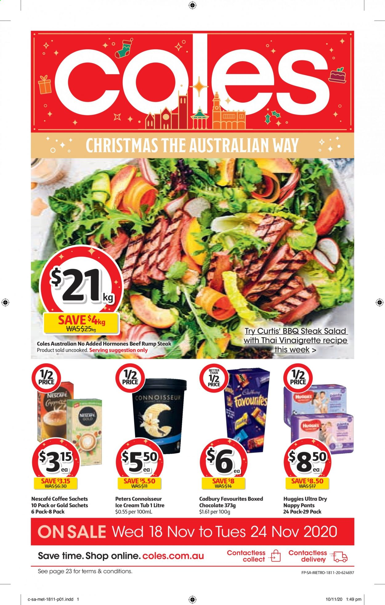 Coles Catalogue - 18.11.2020 - 24.11.2020 - Sales products - beef meat, coffee, vinaigrette dressing, huggies, ice cream, pants, chocolate, steak, barbecue, salad, tub, nescafé, metro. Page 1.