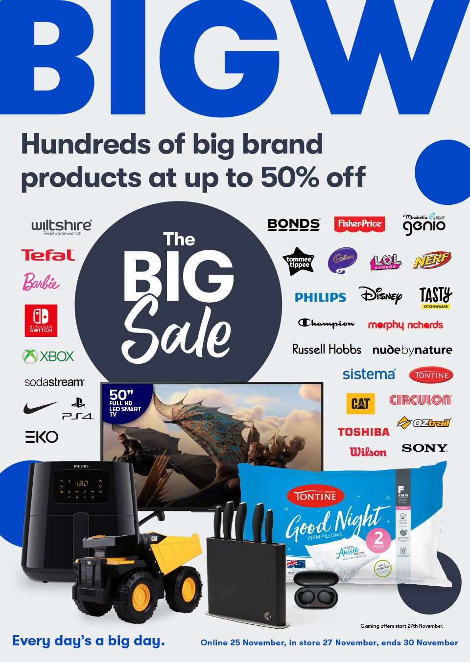 BIG W Catalogue - 25.11.2020 - 30.11.2020 - Sales products - Sony, Champion, Philips, Aussie, Barbie, Tefal, SodaStream, pillow, Nerf, PlayStation, Xbox, PlayStation 4, smart tv, Toshiba, TV, Russell Hobbs, Wilson, Bonds, Fisher-Price, switch. Page 1.