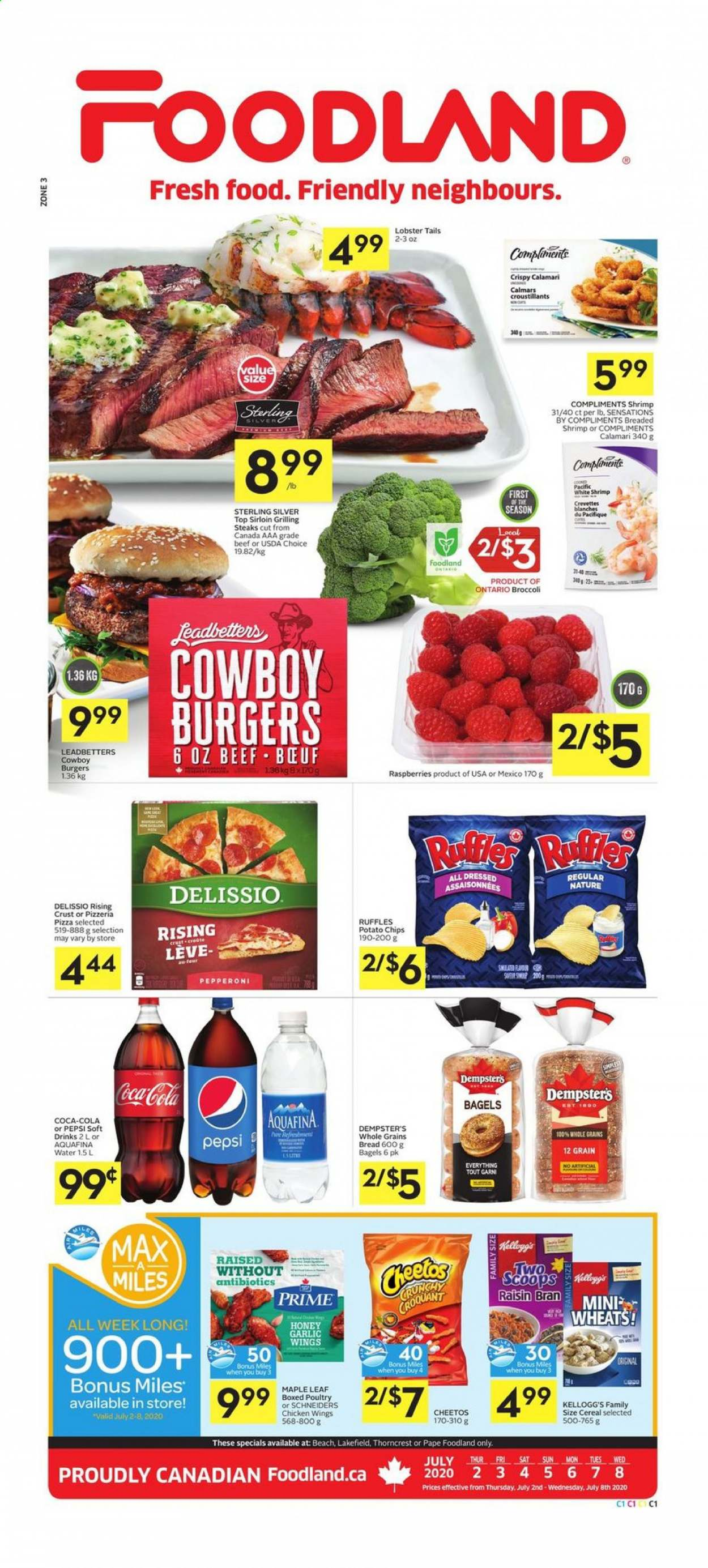 Foodland Flyer - July 02, 2020 - July 08, 2020 - Sales products - aquafina, bagels, beef meat, bran, bread, broccoli, calamari, cereals, garlic, lobster, lobster tails, raspberries, shrimp, honey, pizza, potato chips, cheetos, chicken, pepperoni, pepsi, chicken wings, chips, cereal, crevette, croustillant, kellogg's. Page 1.
