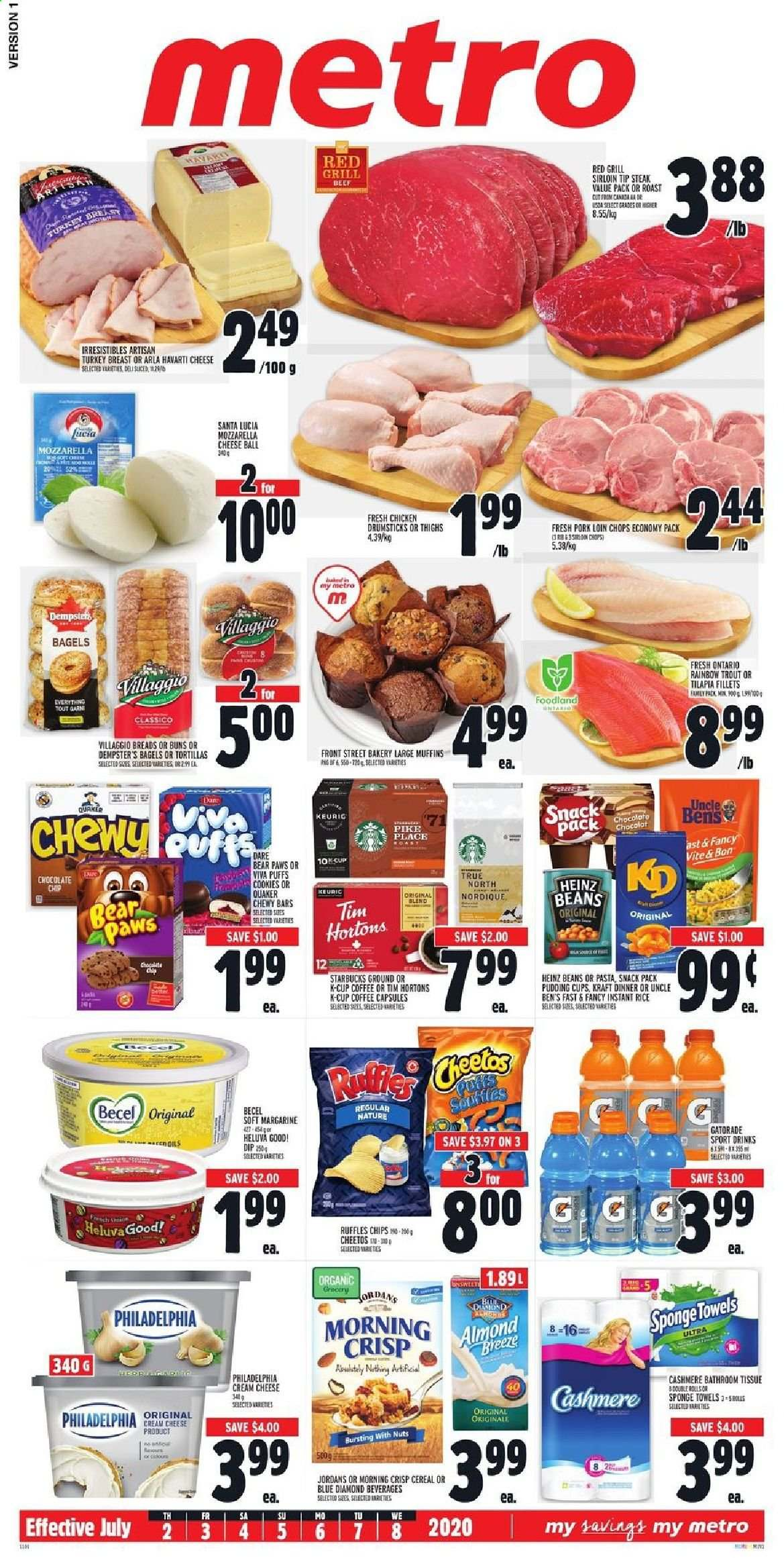 Metro Flyer - July 02, 2020 - July 08, 2020 - Sales products - bagels, beans, beef meat, capsules, cereals, coffee, cookies, cream cheese, cup, grill, margarine, mozzarella, muffins, rice, santa, starbucks, tilapia, tortillas, towel, trout, turkey, turkey breast, havarti cheese, heinz, philadelphia, pike, pork loin, pork meat, pudding, puffs, cheetos, chicken, chicken drumsticks, organic, chips, chocolate, steak, cheese, snack, sponge, cereal, pasta, soa, nuts, chocolat, gril, tortilla, metro. Page 1.