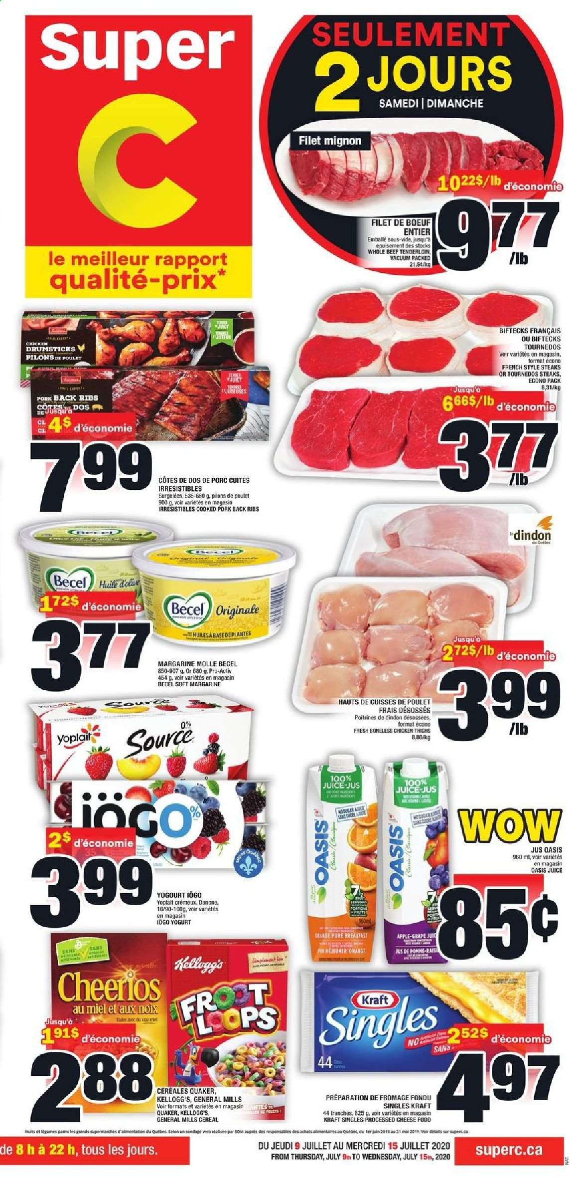 Super C Flyer - July 09, 2020 - July 15, 2020 - Sales products - apples, beef meat, cereals, grapes, margarine, vacuum, yogurt, pork meat, cheerios, chicken, chicken drumsticks, chicken thighs, tenderloin, cheese, juice, beef tenderloin, cereal, danone, ribs, poulet, pommes, porc, base, bœuf, filet mignon, fromage, huile, sucre, kellogg's, miel, noix, orange, jus, fruits. Page 1.