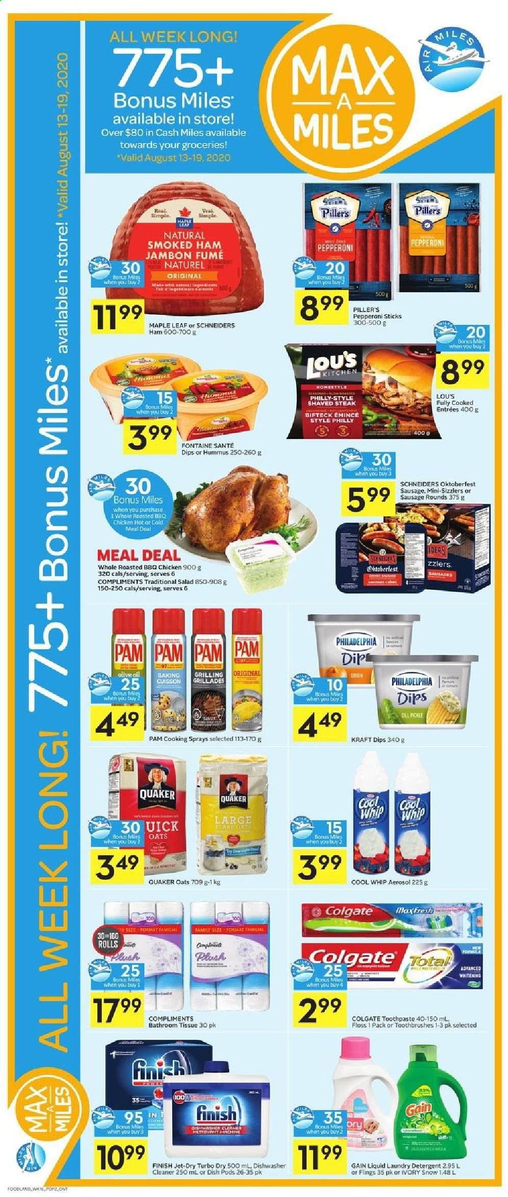 Foodland Flyer - August 13, 2020 - August 19, 2020 - Sales products - cool whip, detergent, dishwasher, colgate, gain, sausage, ham, hummus, philadelphia, chicken, pepperoni, oats, onion, steak, smoked ham, toothpaste, jambon, finish, cool. Page 4.