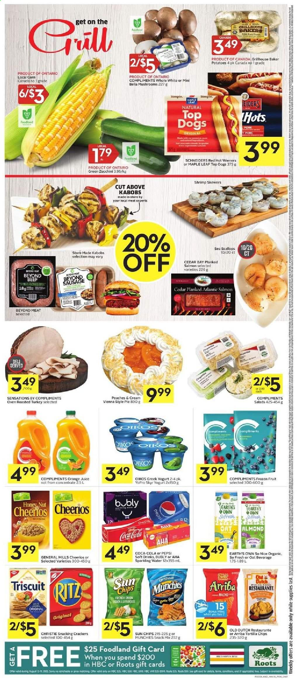 Foodland Flyer - August 13, 2020 - August 19, 2020 - Sales products - beef meat, bella, corn, crackers, cream, greek yogurt, mushrooms, salmon, sausage, scallops, shrimp, tortilla chips, turkey, yogurt, zucchini, honey, potatoes, cheerios, peaches, pepsi, oven, onion, orange juice, organic, chips, juice, pie, snack, sparkling water, gift card, ritz, porc, tortilla, orange, fruits. Page 6.
