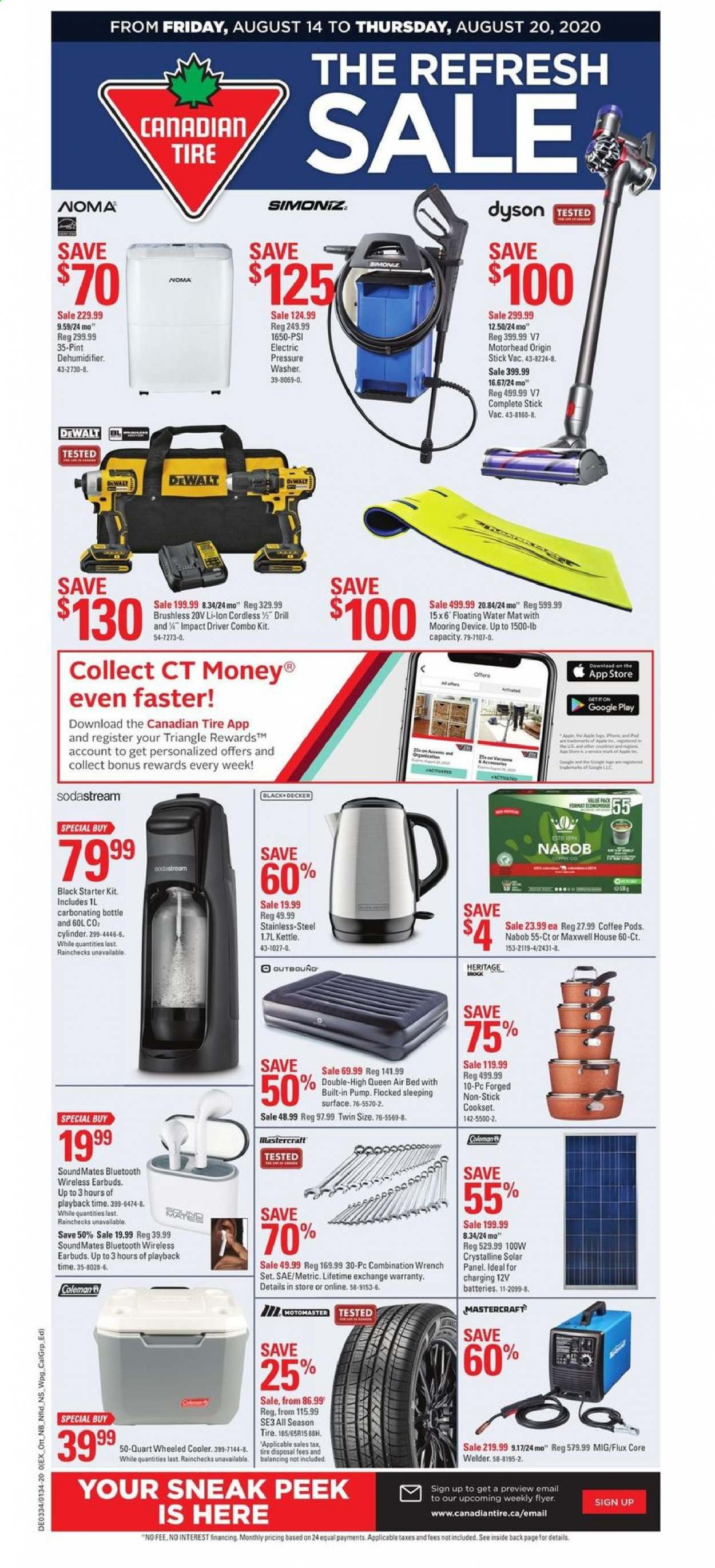 Circulaire Canadian Tire - 14 Août 2020 - 20 Août 2020 - Produits soldés - battery, bed, bluetooth, bottle, coffee pods, dewalt, drill, electric pressure washer, google, mat, maxwell house, surface, washer, wheeled cooler, impact driver, wireless, wrench, cooler, combo kit, dyson, triangle. Page 1.