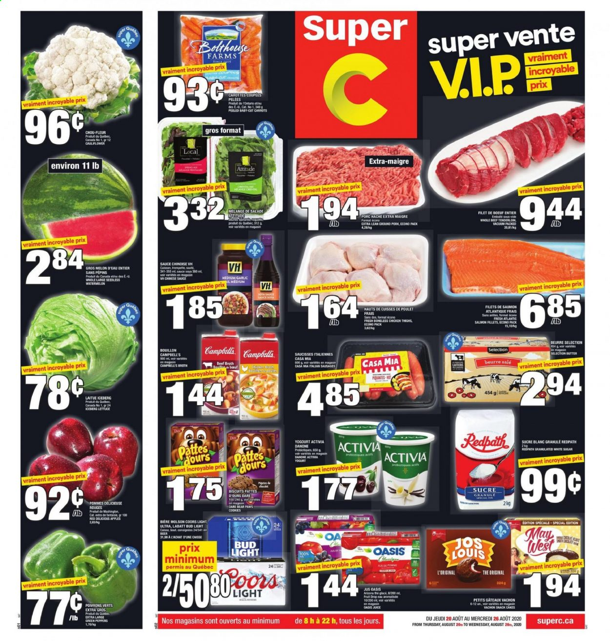 Super C Flyer - August 20, 2020 - August 26, 2020 - Sales products - apples, beef broth, beef meat, beer, biscuits, bouillon, butter, campbell's, carrots, cauliflower, cookies, garlic, ground pork, red delicious, salmon, sausages, soya sauce, sugar, vacuum, watermelon, yogurt, pork meat, chicken, chicken broth, chicken thighs, lettuce, tenderloin, juice, beef tenderloin, snack, melon, danone, bud light, sauce, poulet, pommes, saumon, porc, salade, activia, beurre, bière, biscuit, bœuf, caisse, carotte, eau, epinard, fleur, glace, chou, chou-fleur, thé, velouté, sucre, ours, sauce soya, saucisse, poivrons, roquette, jus, fruits. Page 1.