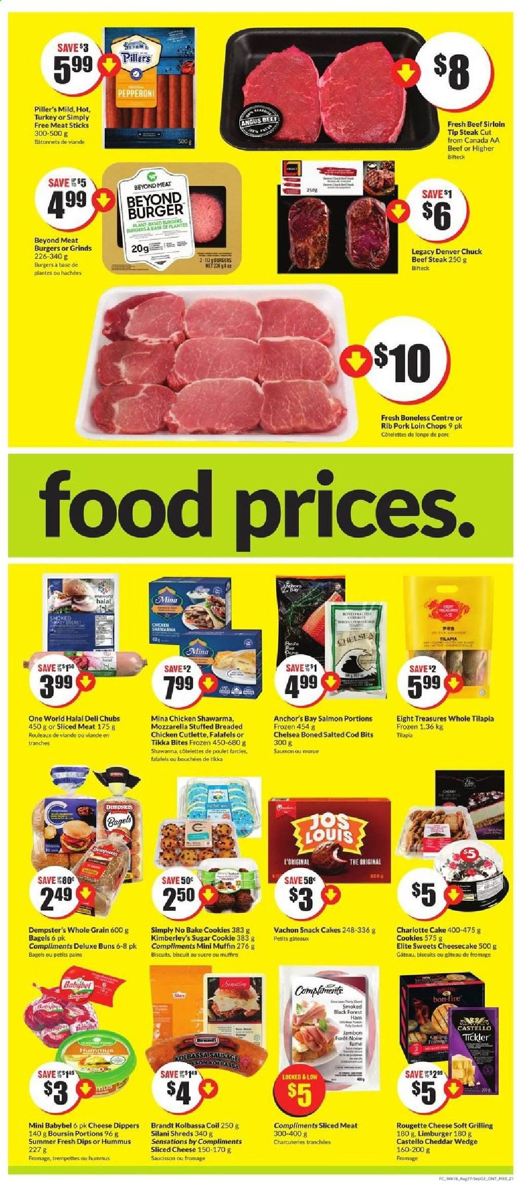 FreshCo. Flyer - August 27, 2020 - September 02, 2020 - Sales products - bagels, beef meat, beef sirloin, beef steak, biscuits, cod, cookies, frozen, mozzarella, salmon, sausage, sliced cheese, sugar, tikka, tilapia, turkey, ham, hummus, pork loin, pork meat, cheddar, chicken, pepperoni, cheesecake, steak, cheese, cake, snack, poulet, saumon, viande, jambon, babybel, base, biscuit, bouchées, boursin, brandt, fromage, sucre, morue, saucisson, úl. Page 3.