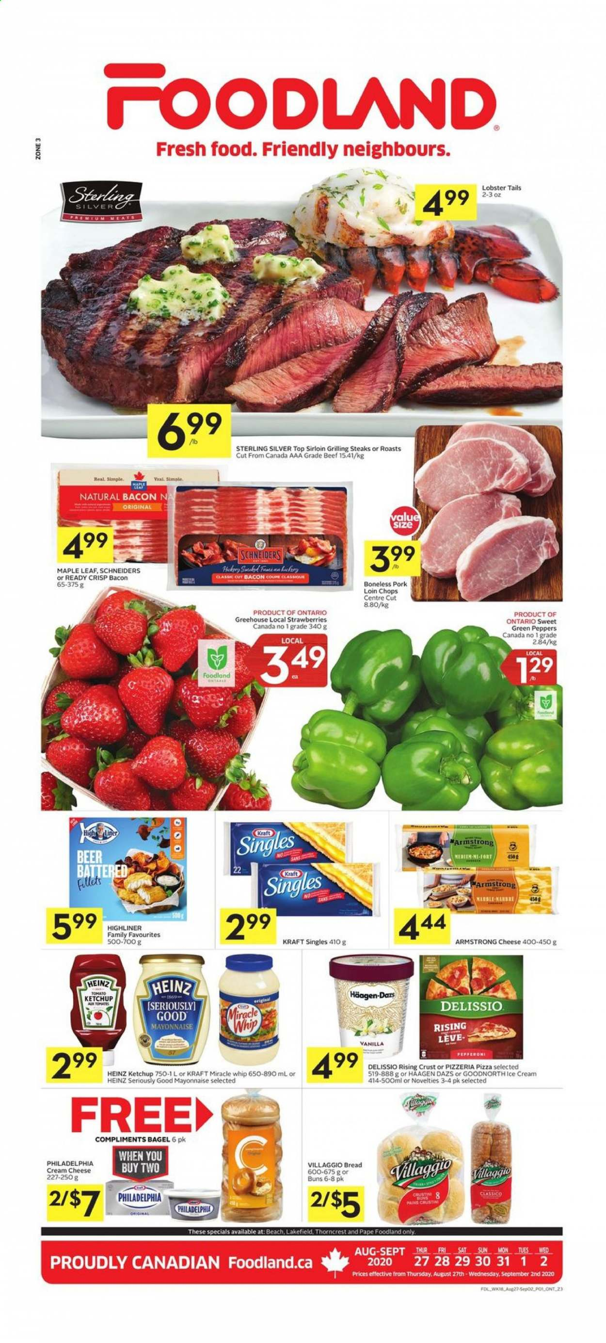 Foodland Flyer - August 27, 2020 - September 02, 2020 - Sales products - bacon, bagels, beef meat, beer, bread, cream cheese, lobster, lobster tails, mayonnaise, miracle whip, strawberries, heinz, ice cream, ketchup, philadelphia, pizza, pork loin, pork meat, cheese, coupe, marble, aaa. Page 1.