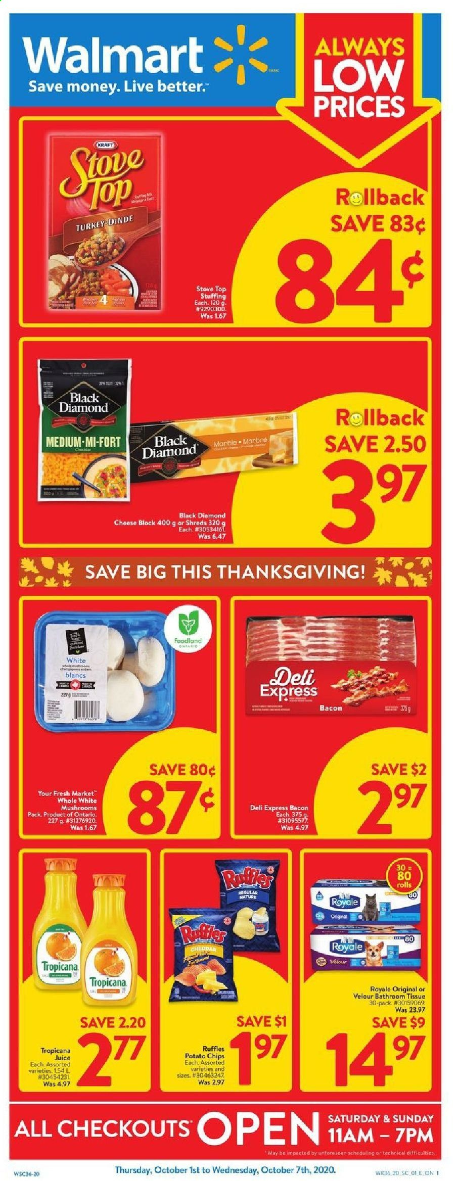 Walmart Flyer - October 01, 2020 - October 07, 2020 - Sales products - always, bacon, mushrooms, turkey, potato chips, cheddar, chips, cheese, juice, dinde, marble, tropicana, stove, rolls. Page 1.