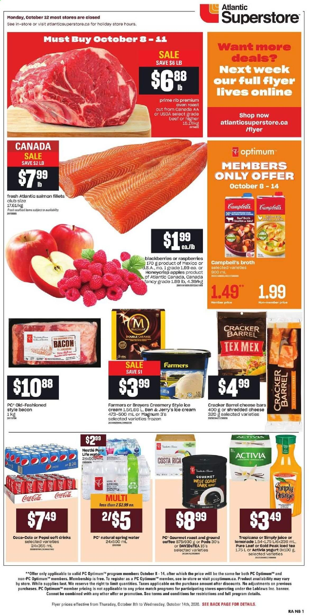 Atlantic Superstore Flyer - October 08, 2020 - October 14, 2020 - Sales products - apples, bacon, beef broth, beef meat, blackberries, bouillon, campbell's, caramel, coca-cola, coffee, frozen, lemonade, magnum, nestlé, raspberries, salmon, shredded cheese, spring water, tea, yogurt, ice cream, pepsi, oven, cheese, juice, iced tea, seafood, cracker, poulet, activia, tropicana, spring, apple, roast, ground coffee. Page 1.