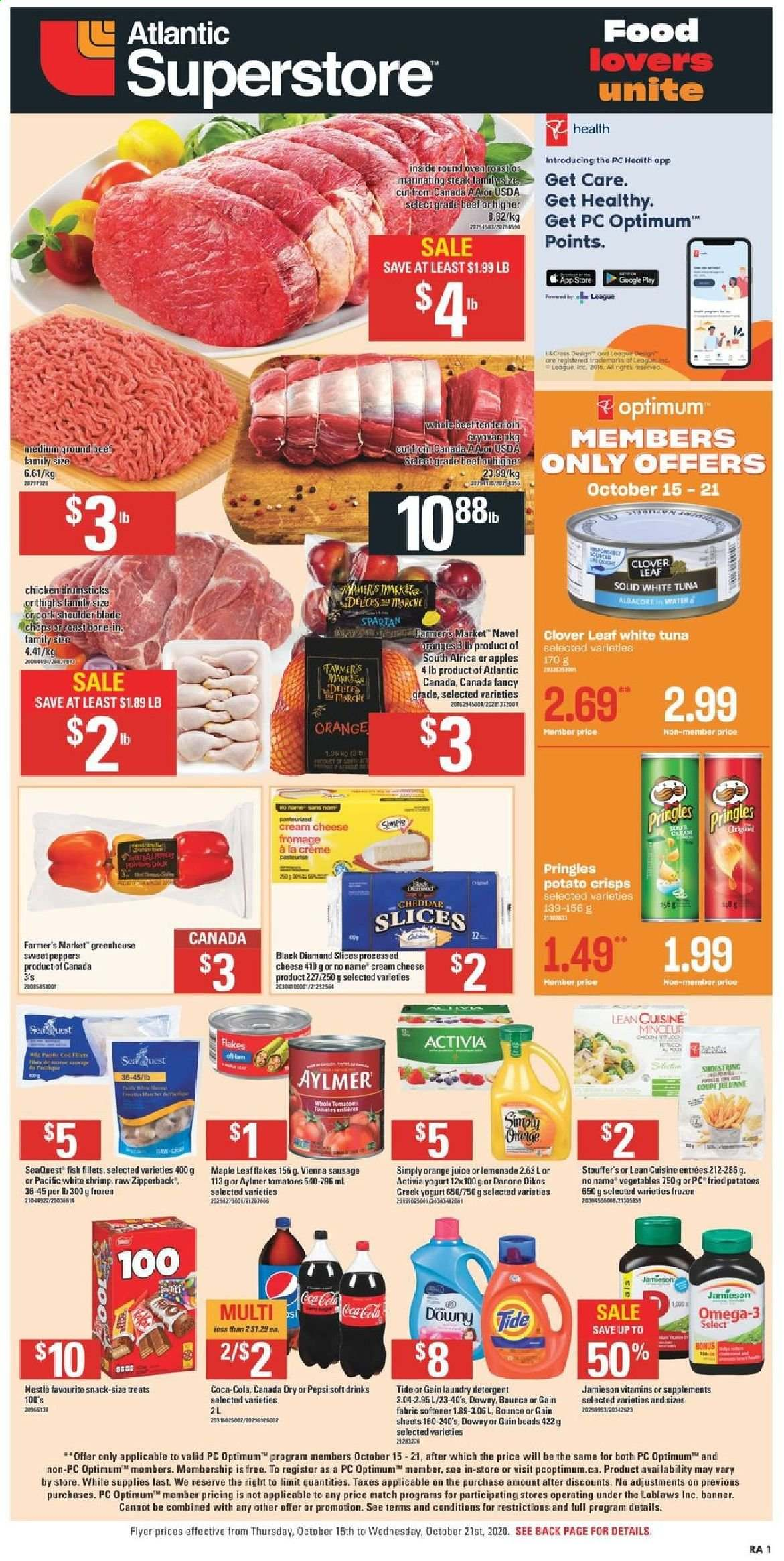 Atlantic Superstore Flyer - October 15, 2020 - October 21, 2020 - Sales products - apples, beef meat, bounce, canada dry, coca-cola, cod, cream cheese, crème, detergent, downy, fish fillets, frozen, gain, google, greek yogurt, greenhouse, lemonade, navel oranges, nestlé, sausage, shrimp, solid, sweet peppers, tide, tomatoes, tuna, vienna sausage, yogurt, pork meat, pork shoulder, potato crisps, potatoes, pringles, cheddar, chicken, chicken drumsticks, pepsi, omega-3, orange juice, oranges, steak, cheese, juice, vegetable, snack, softener, danone, flakes, activia, coupe, fromage, jamieson, orange, apple, vegetables, blade, peppers, fish, laundry detergent, roast, shrimps, tomato. Page 1.
