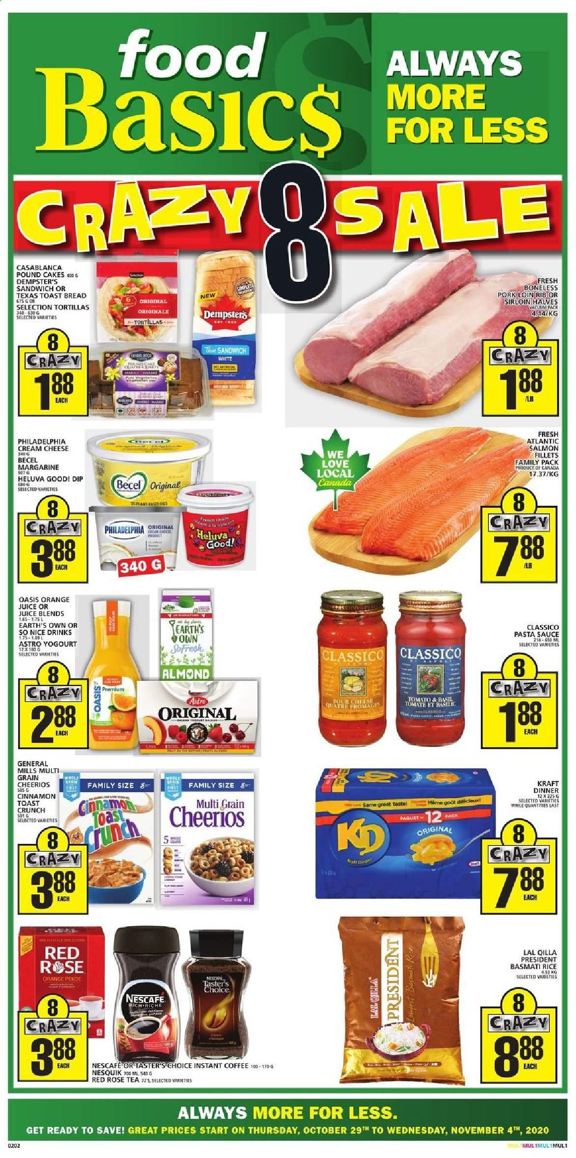 Food Basics Flyer - October 29, 2020 - November 04, 2020 - Sales products - always, basil, basmati rice, bread, cream cheese, dolce & gabbana, margarine, rice, salmon, tea, tortillas, instant coffee, philadelphia, pork loin, pork meat, cheerios, pasta sauce, orange juice, cheese, juice, sandwich, pasta, sauce, tomates, basilic, four, tortilla, nescafé, orange, family pack, tomato, rosé. Page 1.