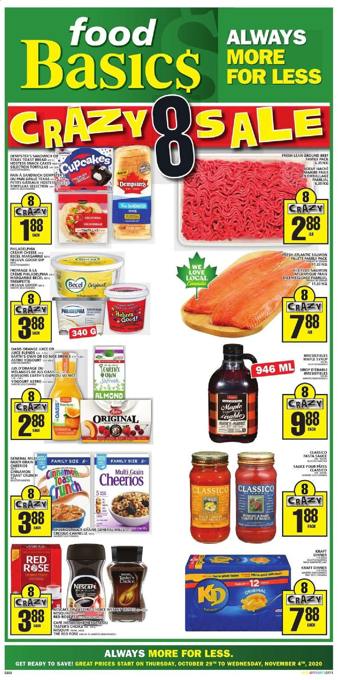 Food Basics Flyer - October 29, 2020 - November 04, 2020 - Sales products - always, amber, basil, beef meat, bread, cream cheese, crème, cupcakes, dolce & gabbana, ground beef, maple syrup, margarine, salmon, tea, tortillas, philadelphia, cheerios, pasta sauce, orange juice, chocolate, cheese, juice, sandwich, snack, pasta, sauce, tomates, chocolat, café, saumon, bœuf, cannelle, four, fromage, grille, tortilla, sirop, jus d'orange, nescafé, pâtes, jus, family pack, tomato, syrup, rosé. Page 1.
