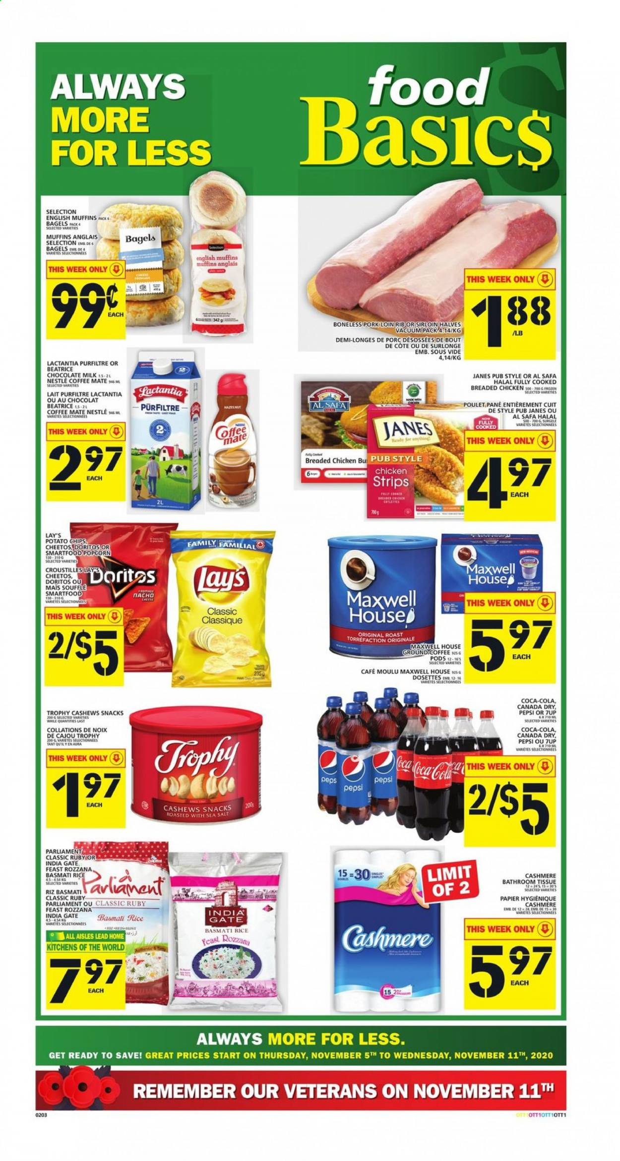 Food Basics Flyer - November 05, 2020 - November 11, 2020 - Sales products - always, bagels, basmati rice, canada dry, cashews, coca-cola, coffee, doritos, english muffins, mate, maxwell house, milk, muffins, nestlé, rice, vacuum, popcorn, pork loin, pork meat, potato chips, cheetos, chicken, pepsi, chocolate milk, chips, chocolate, cheese, snack, salt, lay's, poulet, chocolat, lait, café, porc, café moulu, noix, papier, maïs, riz, snacks, sea salt, roast. Page 1.