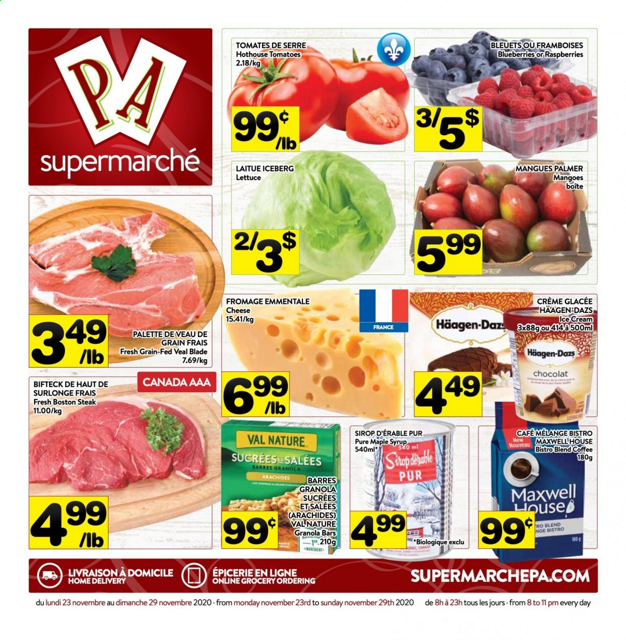 PA Supermarché Flyer - November 23, 2020 - November 29, 2020 - Sales products - blueberries, coffee, granola, granola bars, mango, maple syrup, Maxwell House, raspberries, tomatoes, veal meat, ice cream, Palette, lettuce, steak, cheese, syrup. Page 1.