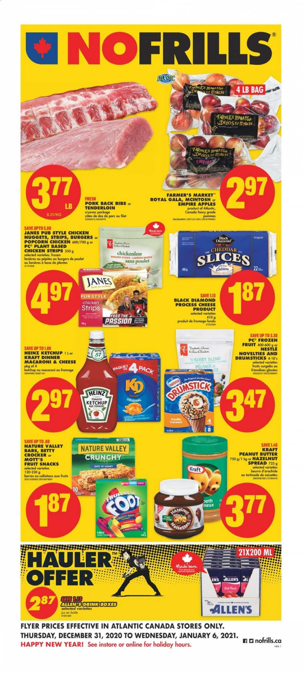 No Frills Flyer - December 31, 2020 - January 06, 2021 - Sales products - apples, bag, butter, calcium, caramel, frozen, granola, granola bars, macaroni & cheese, Nestlé, Heinz, ketchup, pork meat, cheddar, chicken, peanut butter, peanuts, cheese, macaroni, snack, nuggets, punch, ribs, Apple, box, burger. Page 1.