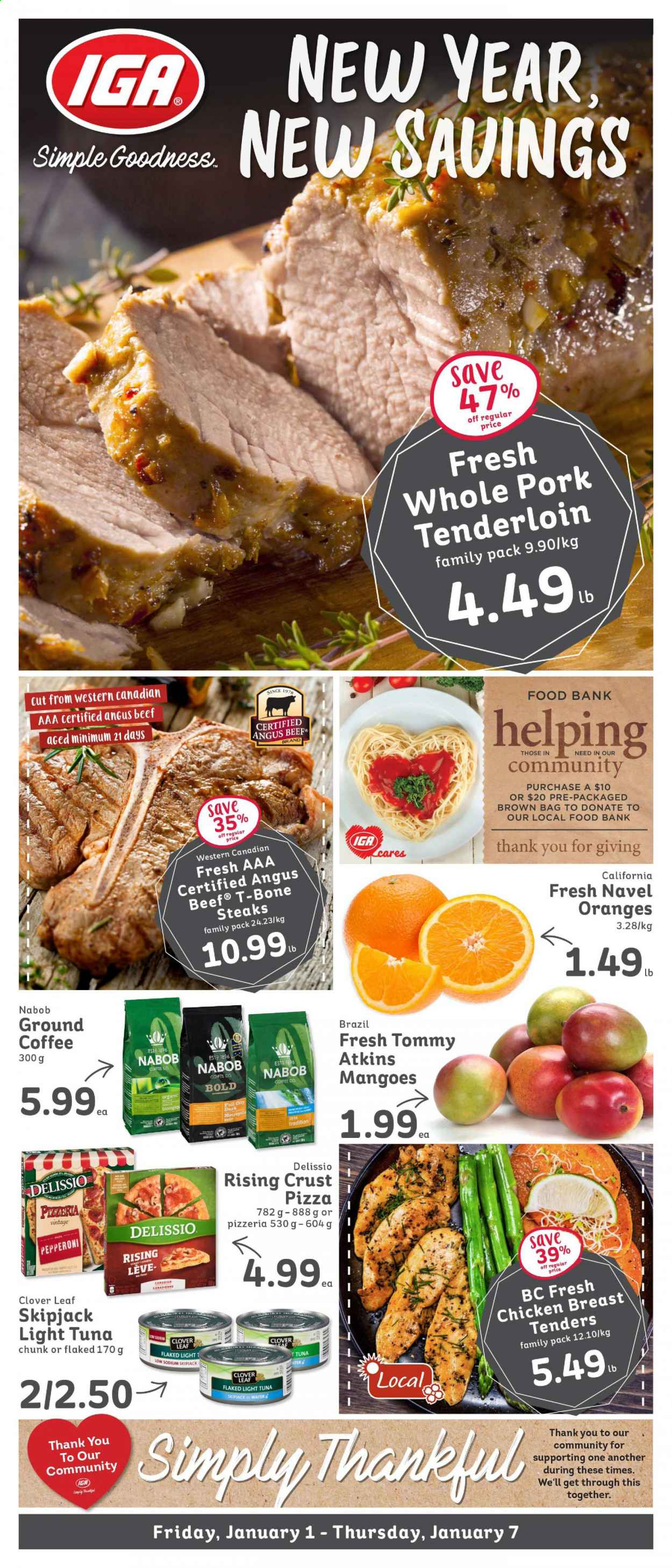 IGA Simple Goodness Flyer - January 01, 2021 - January 07, 2021 - Sales products - bag, beef meat, coffee, t-bone steak, tuna, pizza, pork meat, pork tenderloin, chicken, chicken breast, pepperoni, light tuna, ground coffee. Page 1.