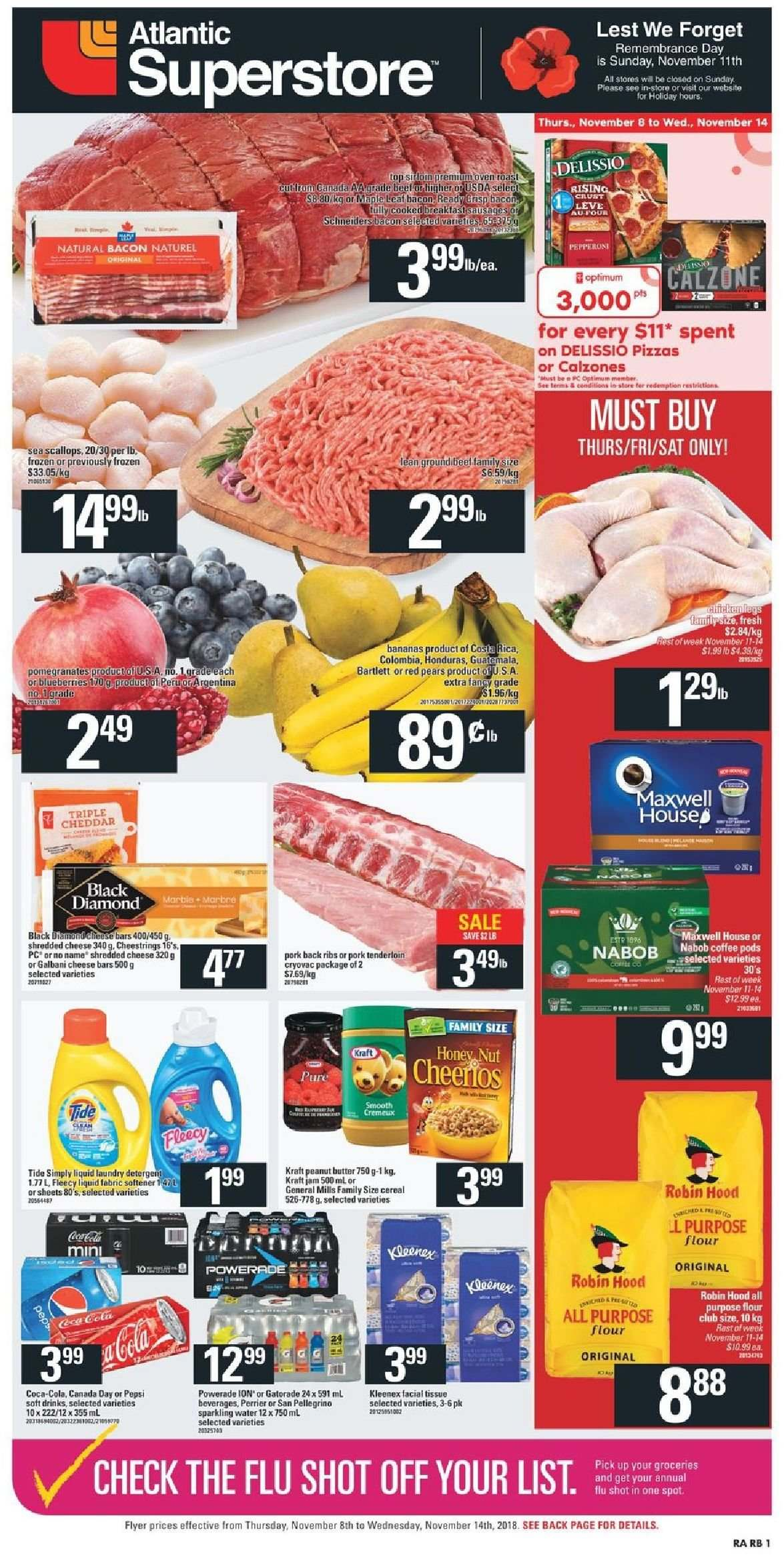 Atlantic Superstore Flyer - November 08, 2018 - November 14, 2018 - Sales products - all purpose flour, bacon, bananas, butter, cereals, coffee, coffee pods, flour, frozen, kleenex, scallops, shredded cheese, tide, hoodie, jam, pork meat, pork tenderloin, powerade, cheddar, peanut butter, peanuts, pears, pepperoni, pepsi, tenderloin, cheese, sparkling water, softener, cereal, ribs, san pellegrino, perrier. Page 1.