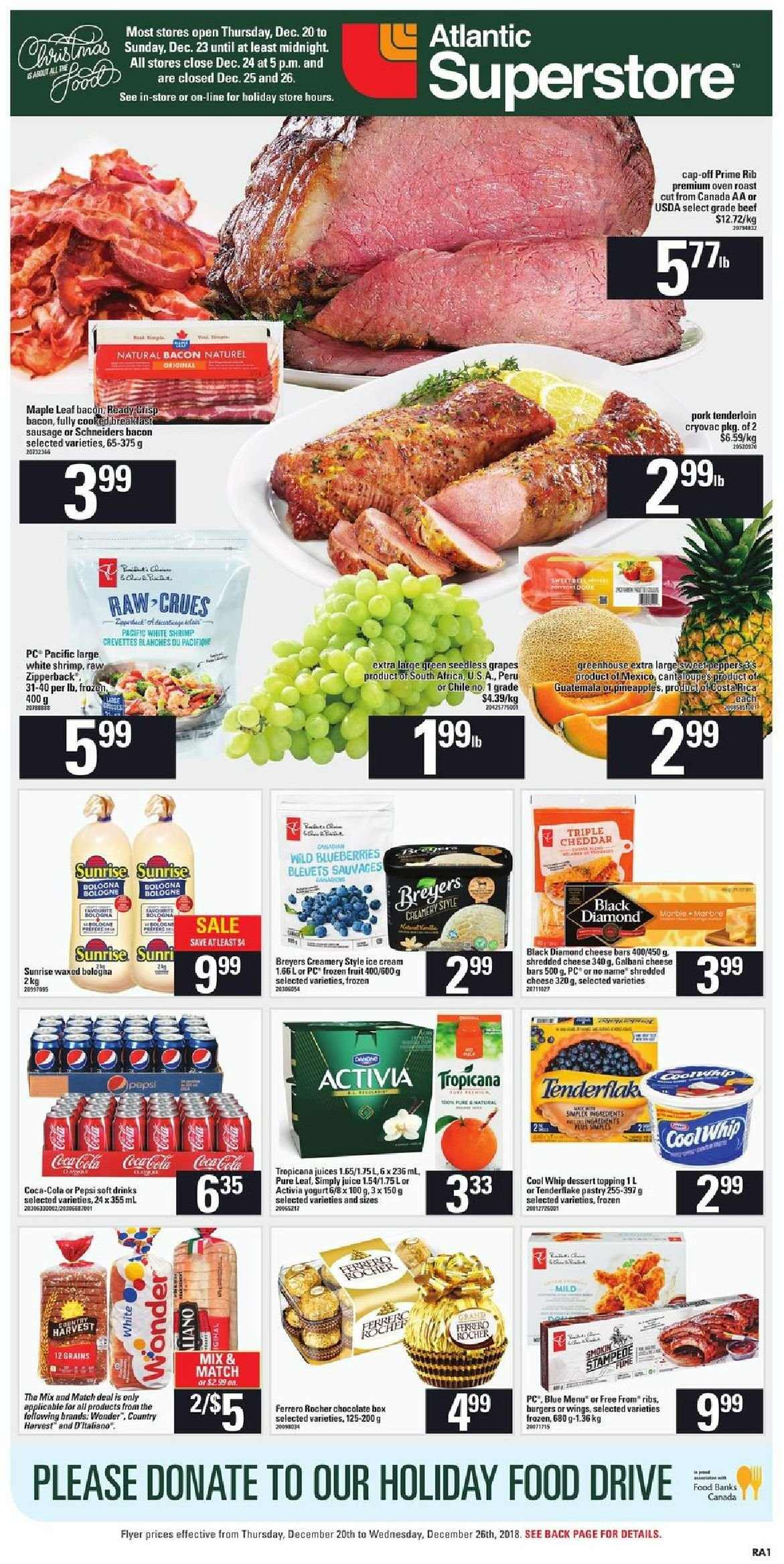 Atlantic Superstore Flyer - December 20, 2018 - December 26, 2018 - Sales products - bacon, beef meat, blueberries, cantaloupe, cap, coca cola, cool whip, cream, frozen, grapes, shredded cheese, shrimp, ice cream, pork meat, pork tenderloin, cheddar, pepsi, oven, chocolate, tenderloin, cheese, juice, dessert, ribs, activia, crevette, tropicana, fruits. Page 1.