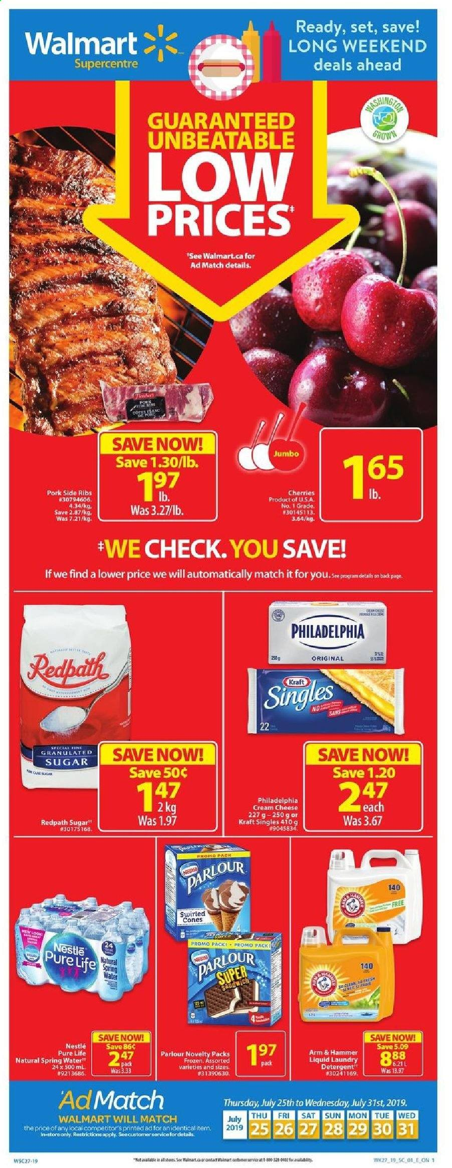Walmart Flyer - July 25, 2019 - July 31, 2019 - Sales products - cream, cream cheese, detergent, frozen, granulated sugar, nestlé, spring water, sugar, table, philadelphia, pork meat, cherries, cheese, sandwich, hammer, ribs. Page 1.