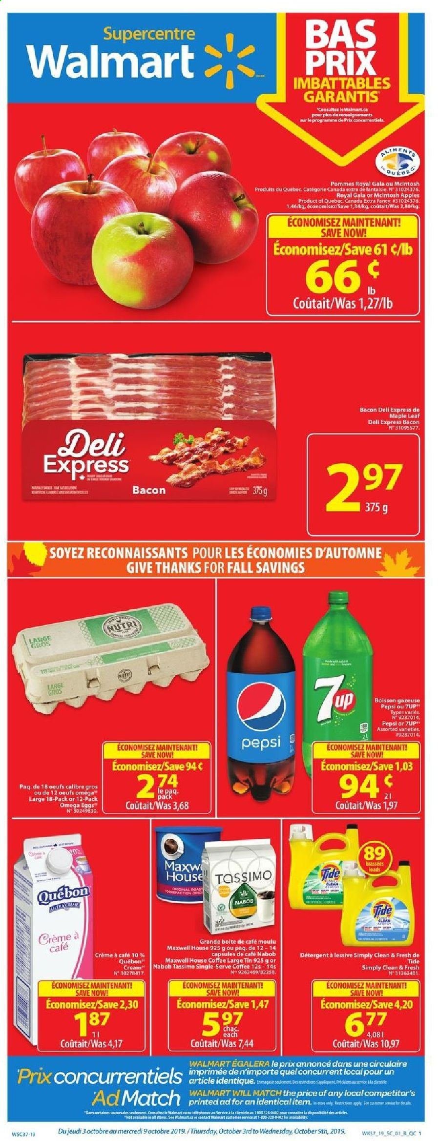 Walmart Flyer - October 03, 2019 - October 09, 2019 - Sales products - apples, bacon, capsules, coffee, cream, crème, dell, detergent, eggs, maxwell house, maxwell house coffee, tide, pears, pepsi, pommes, cafe, boisson, boîte, café moulu, mcintosh, œufs, lessive, egg. Page 1.