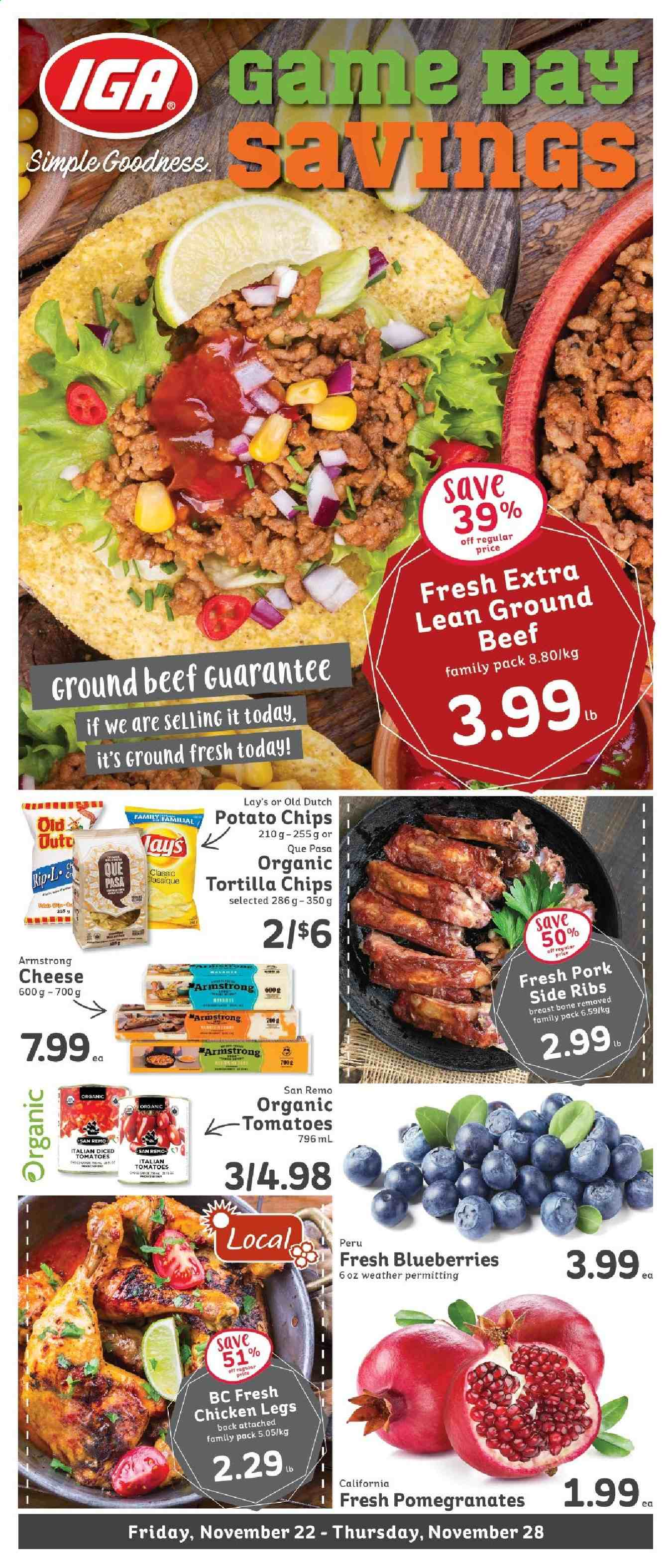 IGA Flyer - November 22, 2019 - November 28, 2019 - Sales products - beef meat, blueberries, ground beef, tomatoes, tortilla chips, pomegranates, pork meat, potato chips, chicken, chicken legs, organic, chips, cheese, game, lay's, ribs, tortilla, family pack. Page 1.