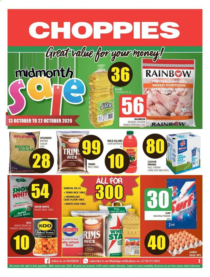 Choppies catalogue  - 10.13.2020 - 10.22.2020 - Sales products - Clover, long life milk, eggs, beans, cane sugar, flour, rice flour, maize meal, cake flour, baked beans, Koo, oil, Prisma, chicken, chicken meat, Surf. Page 1.