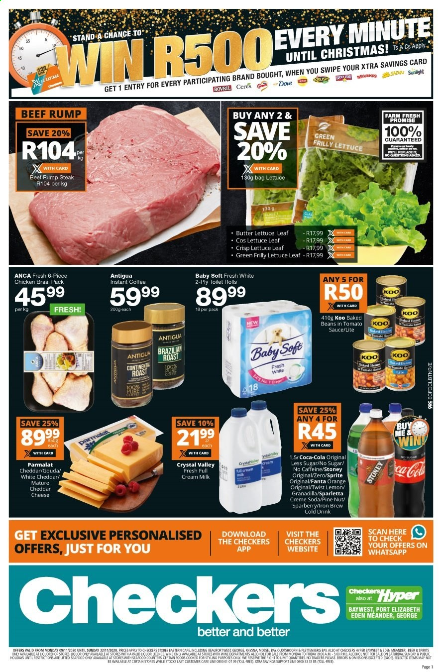 Checkers catalogue  - 11.09.2020 - 11.22.2020 - Sales products - bag, beans, beef meat, beer, butter lettuce, coca-cola, cream, crème, dove, gouda, milk, sprite, instant coffee, pine, cheddar, chicken, lettuce, soda, steak, fanta, seafood, wine, liquor, cheese, sauce, drink, rolls, orange, toilet roll, roast, lemon, tomato. Page 1.