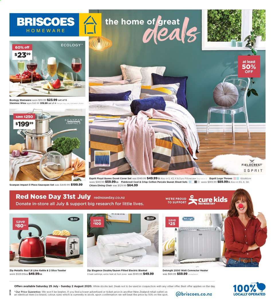 Briscoes mailer - 25.07.2020 - 02.08.2020 - Sales products - blanket, cotton, delonghi, duvet, duvet cover, esprit, sheet, throw, chair, pillowcases, heater, electric blanket, wine, toaster, kettle, cool, dining chair. Page 1.