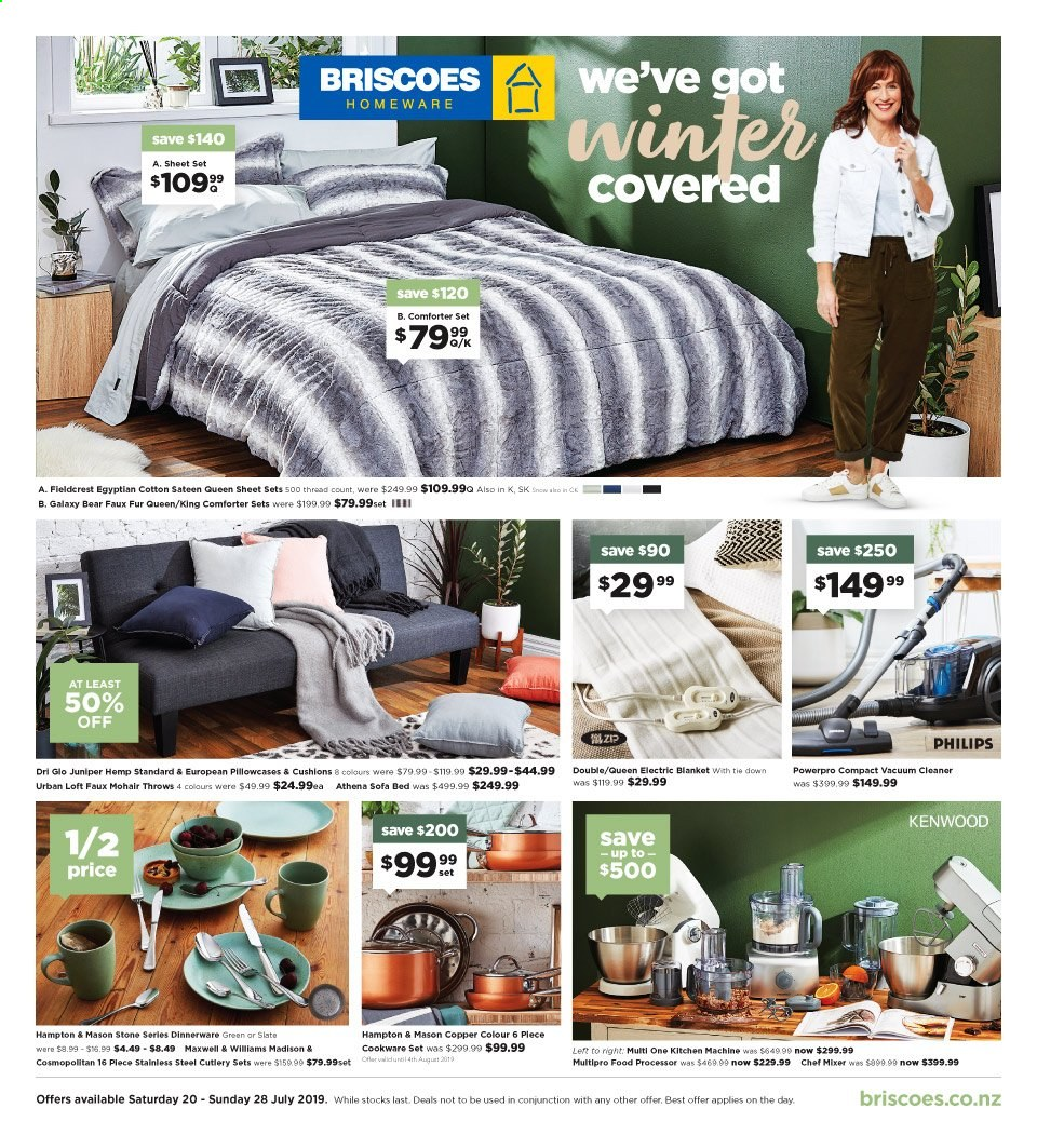Briscoes mailer - 20.07.2019 - 28.07.2019 - Sales products - sofa, sofa bed, bed, cushion, Philips, cookware set, dinnerware set, Hampton & Mason, blanket, comforter, sheet, pillowcases, queen sheet, satin, vacuum cleaner, Kenwood, electric blanket, cleaner, Samsung Galaxy. Page 1.