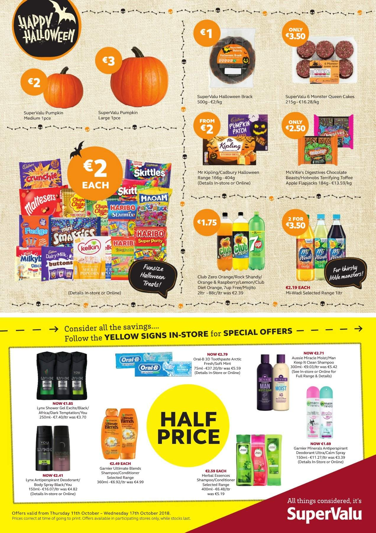 SuperValu offer  - 11.10.2018 - 17.10.2018 - Sales products - cake, pumpkin, chocolate, Haribo, toffee, Cadbury, Dairy Milk, Skittles, Monster, 7UP, club diet, club zero, shampoo, shower gel, Oral-B, toothpaste, Garnier, Aussie, conditioner, body spray, anti-perspirant, deodorant. Page 2.