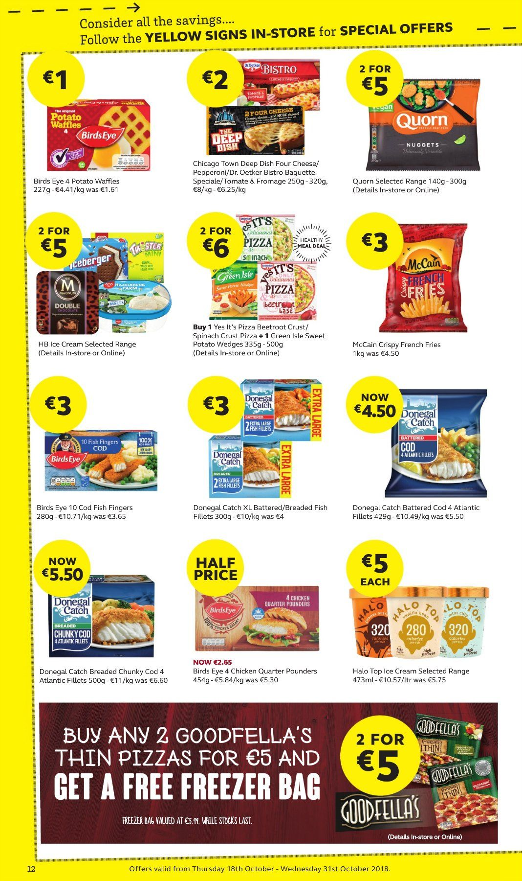 SuperValu offer  - 18.10.2018 - 31.10.2018 - Sales products - baguette, waffles, spinach, sweet potatoe, beetroot juice, bacalao, cod, fish fillets, fish, fish fingers, pizza, nuggets, Bird's Eye, breaded fish, pepperoni, cheese, Dr. Oetker, ice cream, Donegal Catch, McCain, potato fries, potato wedges, french fries, chicken. Page 12.