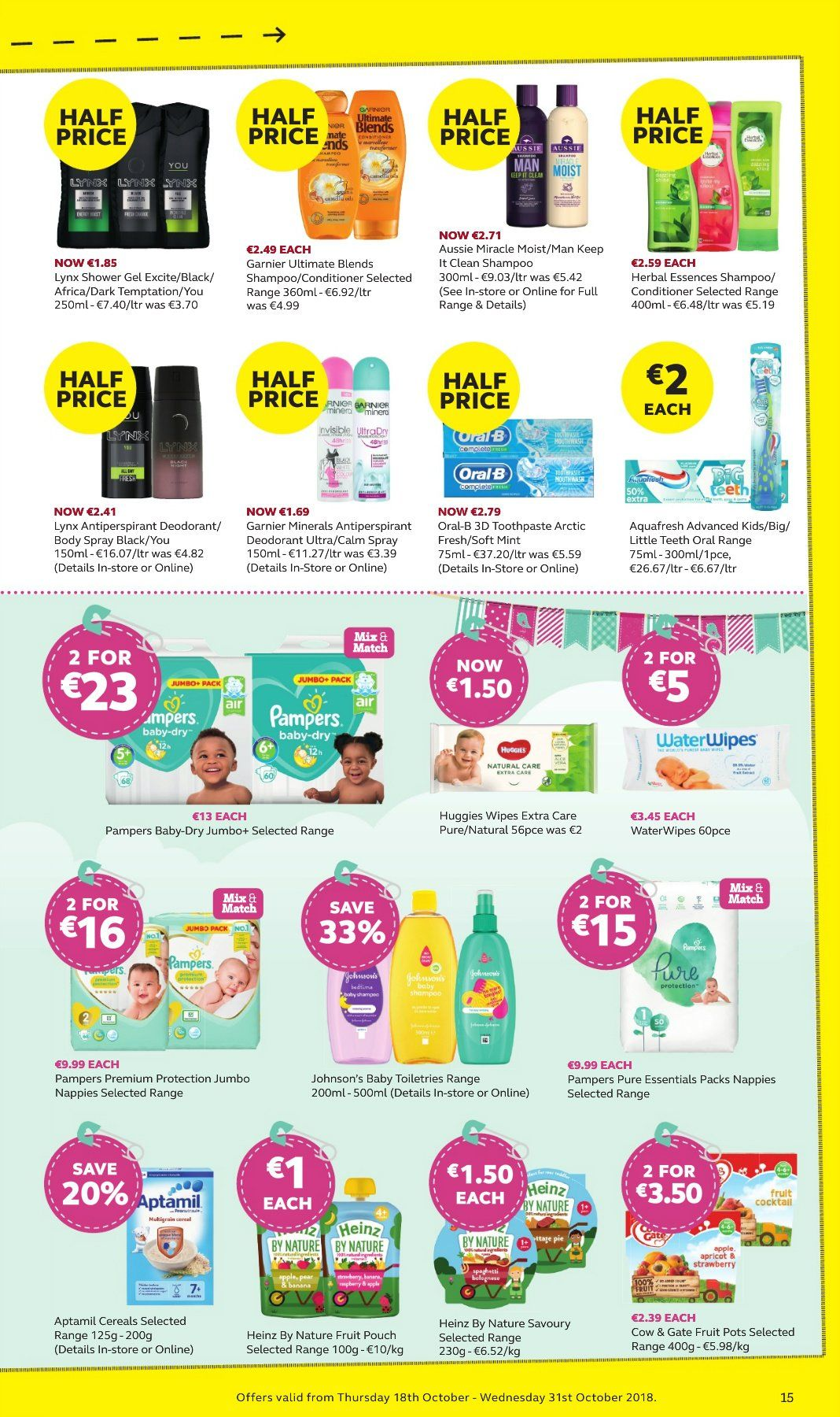 SuperValu offer  - 18.10.2018 - 31.10.2018 - Sales products - Heinz, Huggies, Pampers, diapers, nappies, Johnson's, wipes, shampoo, shower gel, toothpaste, Garnier, Aussie, conditioner, Herbal Essences, body spray, anti-perspirant, deodorant, essentials. Page 15.