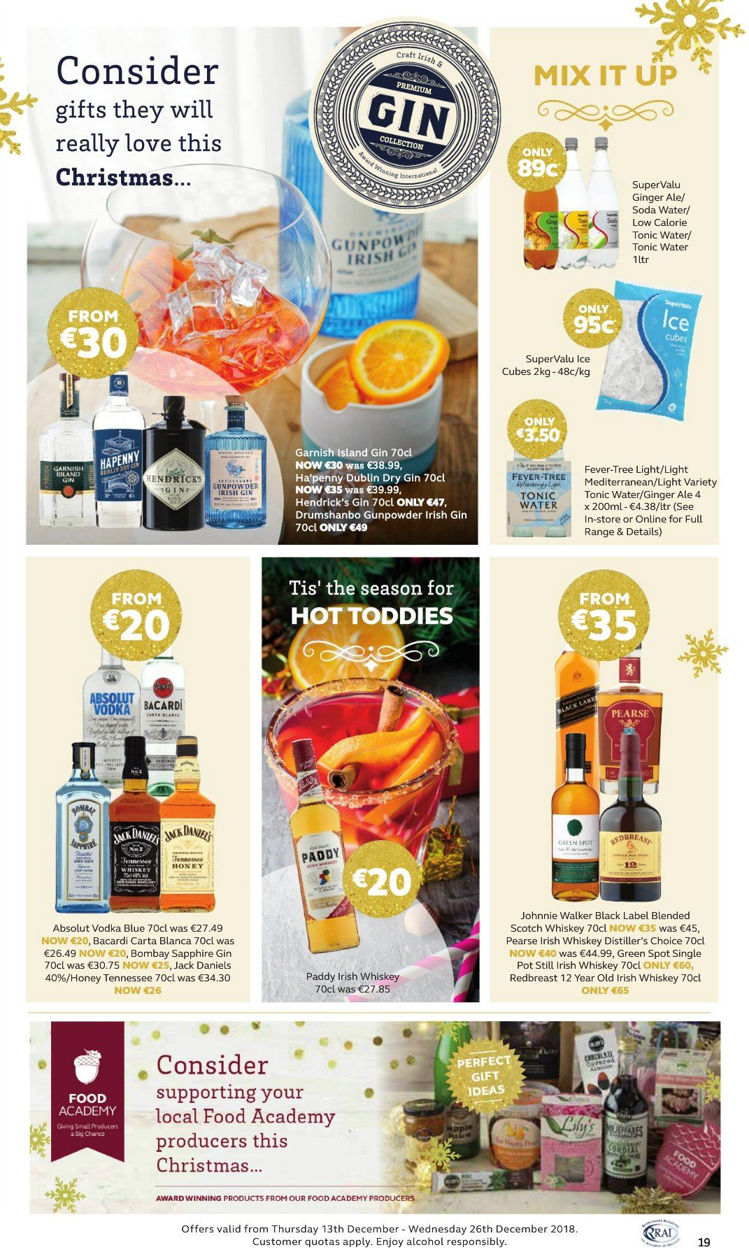 SuperValu offer  - 13.12.2018 - 26.12.2018 - Sales products - ice cubes, honey, ginger ale, soda, tonic, alcohol, Bacardi, gin, vodka, whiskey, Johnny Walker, Absolut, Hendrick's, tree lights. Page 19.