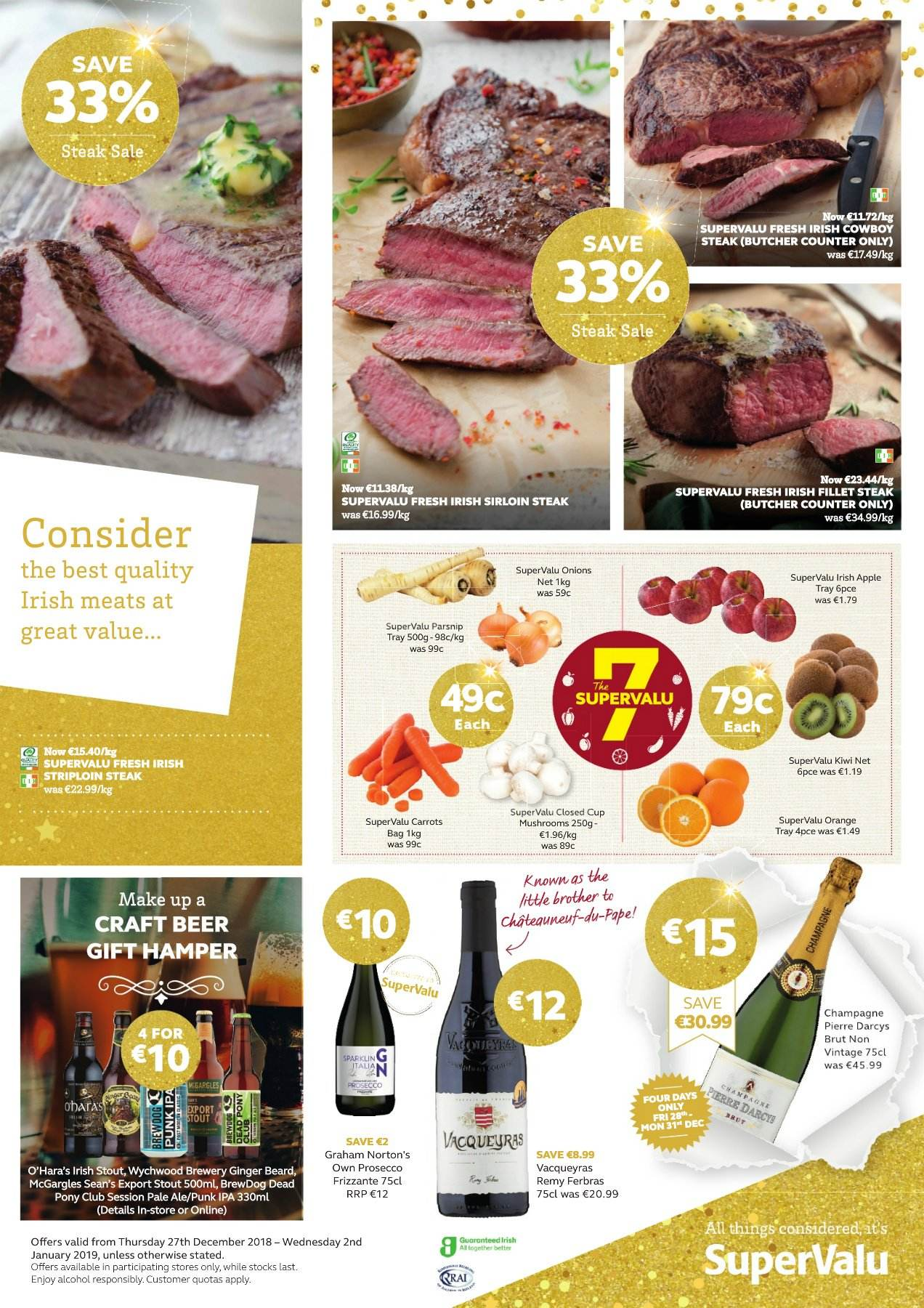 SuperValu offer  - 27.12.2018 - 2.1.2019 - Sales products - mushroom, Great Value, carrots, ginger, onion, kiwi, orange, hamper, prosecco, alcohol, beer, IPA, beef sirloin, steak, sirloin steak, striploin steak, Brut, Brother. Page 1.