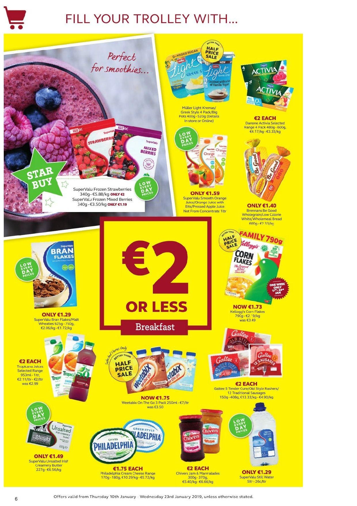 SuperValu offer  - 10.1.2019 - 23.1.2019 - Sales products - bread, strawberries, cream cheese, rashers, sausage, Philadelphia, cheese, Danone, Müller, Activia, butter, malt, corn flakes, Weetabix, bran flakes, apple juice, orange juice, juice, smoothie, mineral water, trolley. Page 11.
