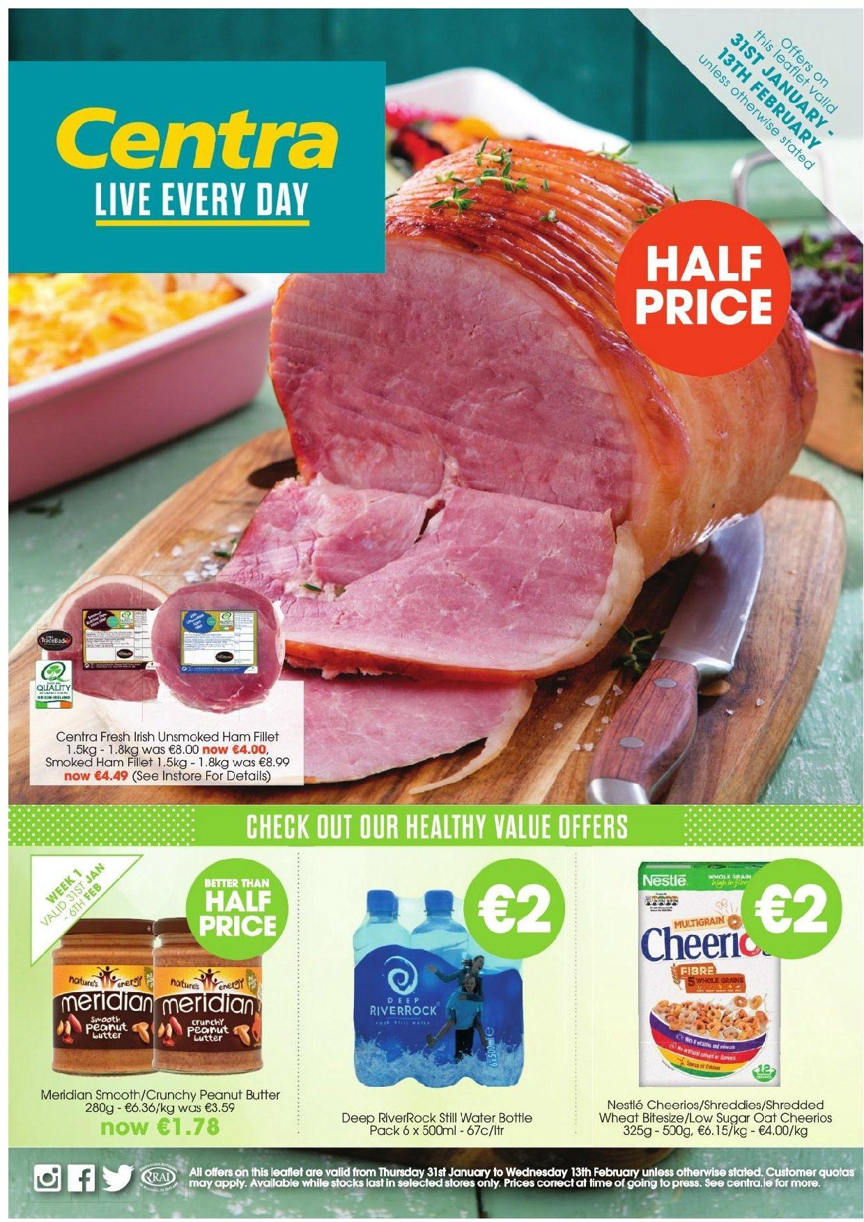 Centra offer  - 31.1.2019 - 13.2.2019 - Sales products - bottle, butter, nestlé, sugar, ham, cheerios, peanut butter, peanuts, smoked ham, water bottle. Page 1.