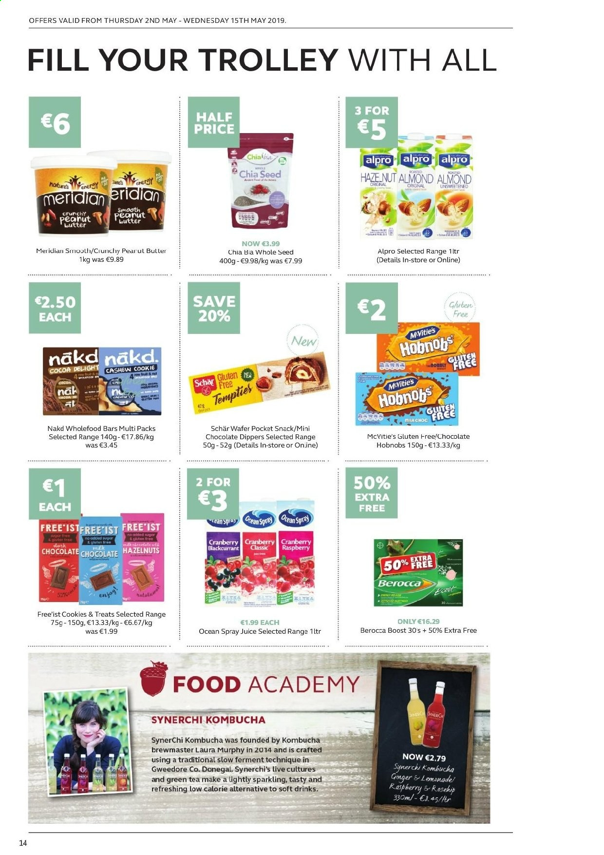 SuperValu offer  - 2.5.2019 - 15.5.2019 - Sales products - Alpro, butter, cookies, wafers, chocolate, snack, cocoa, almonds, cashews, hazelnuts, peanuts, juice, soft drink, kombucha, Boost, green tea, tea, trolley, Berocca. Page 14.