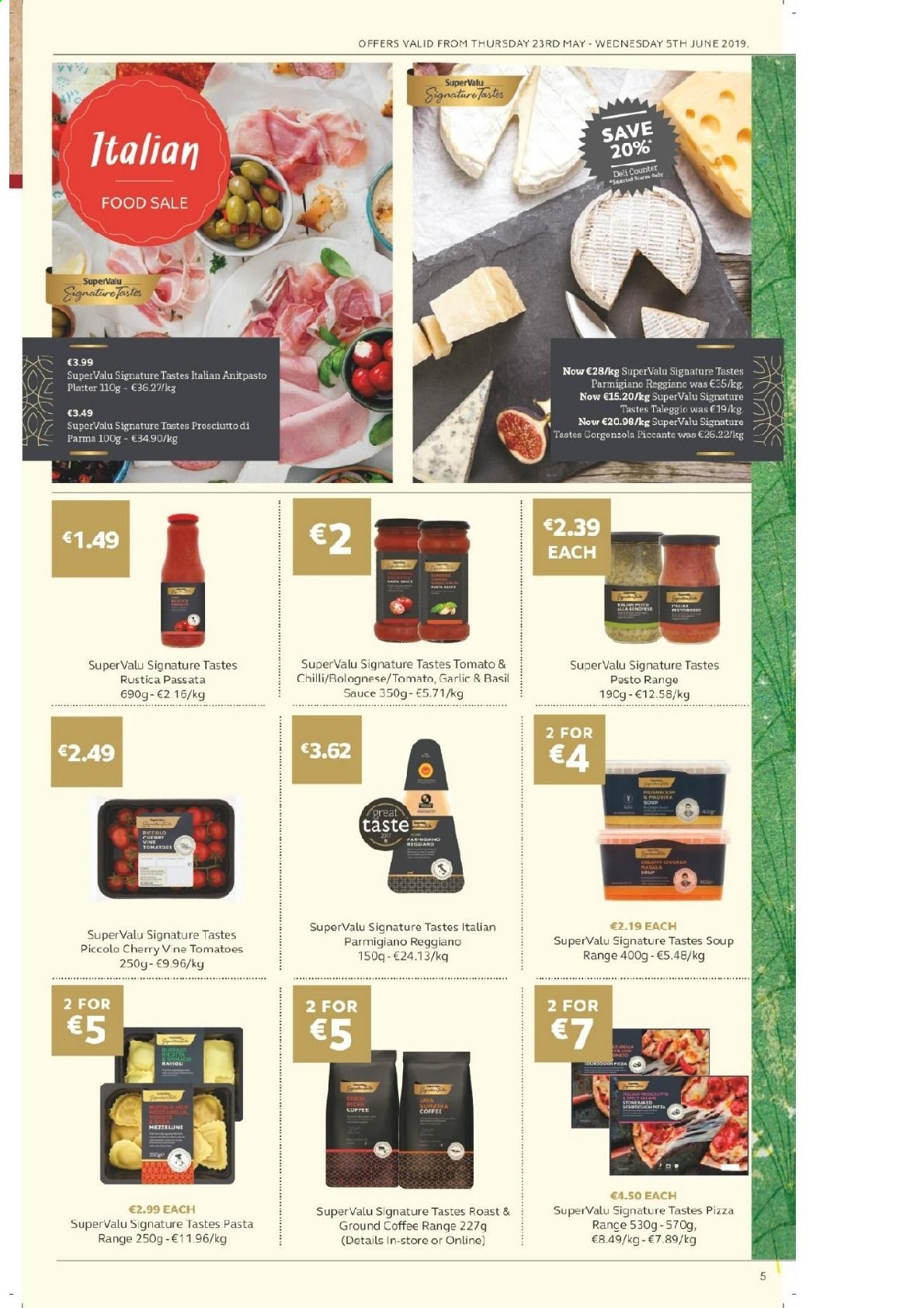 SuperValu offer  - 23.5.2019 - 5.6.2019 - Sales products - tomatoes, pizza, soup, sauce, prosciutto, parmigiano reggiano, pasta, coffee, ground coffee, platter. Page 5.