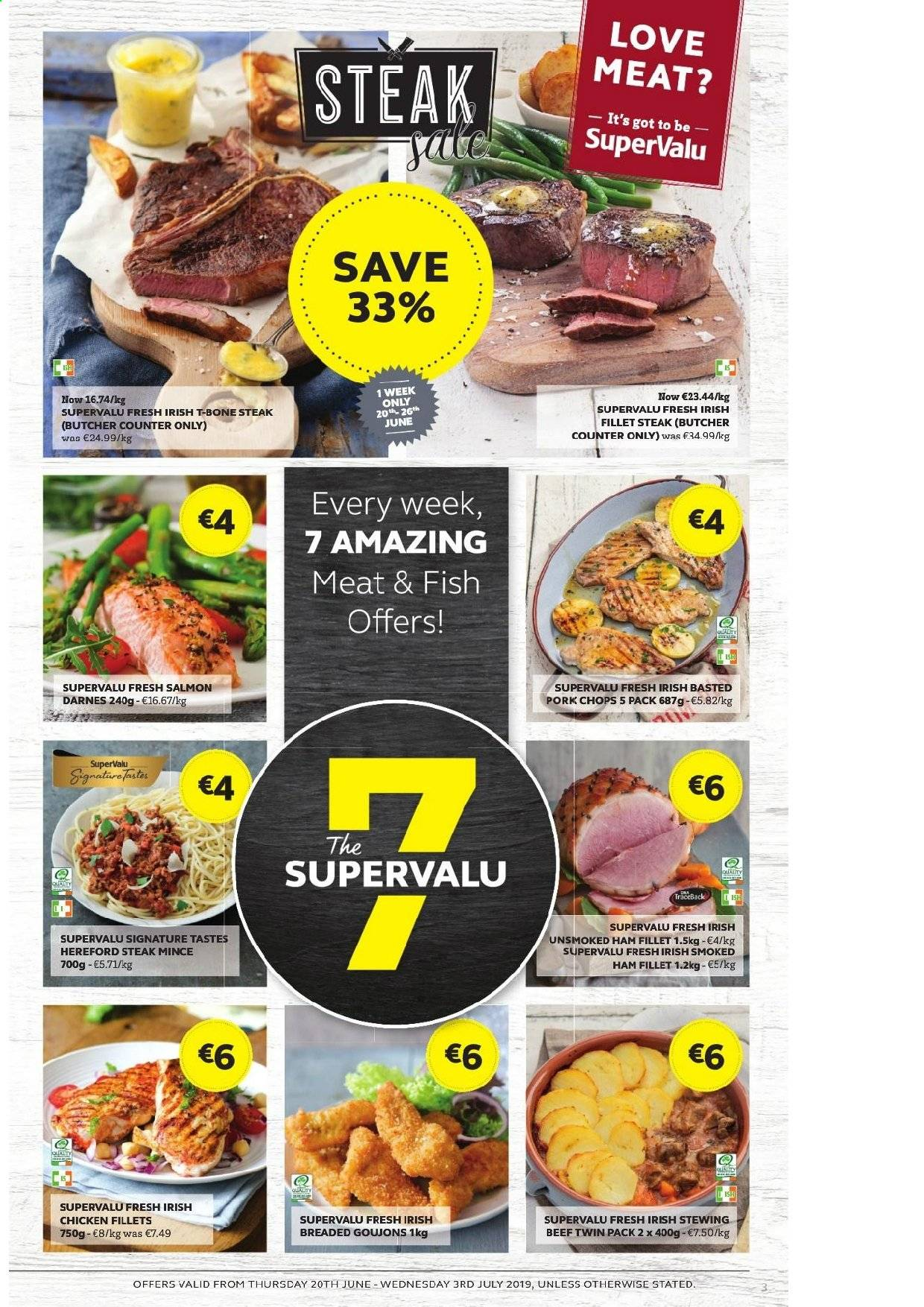 SuperValu offer  - 20.6.2019 - 3.7.2019 - Sales products - salmon, fish, ham, smoked ham, chicken, t-bone steak, steak, stewing beef, pork chops. Page 3.