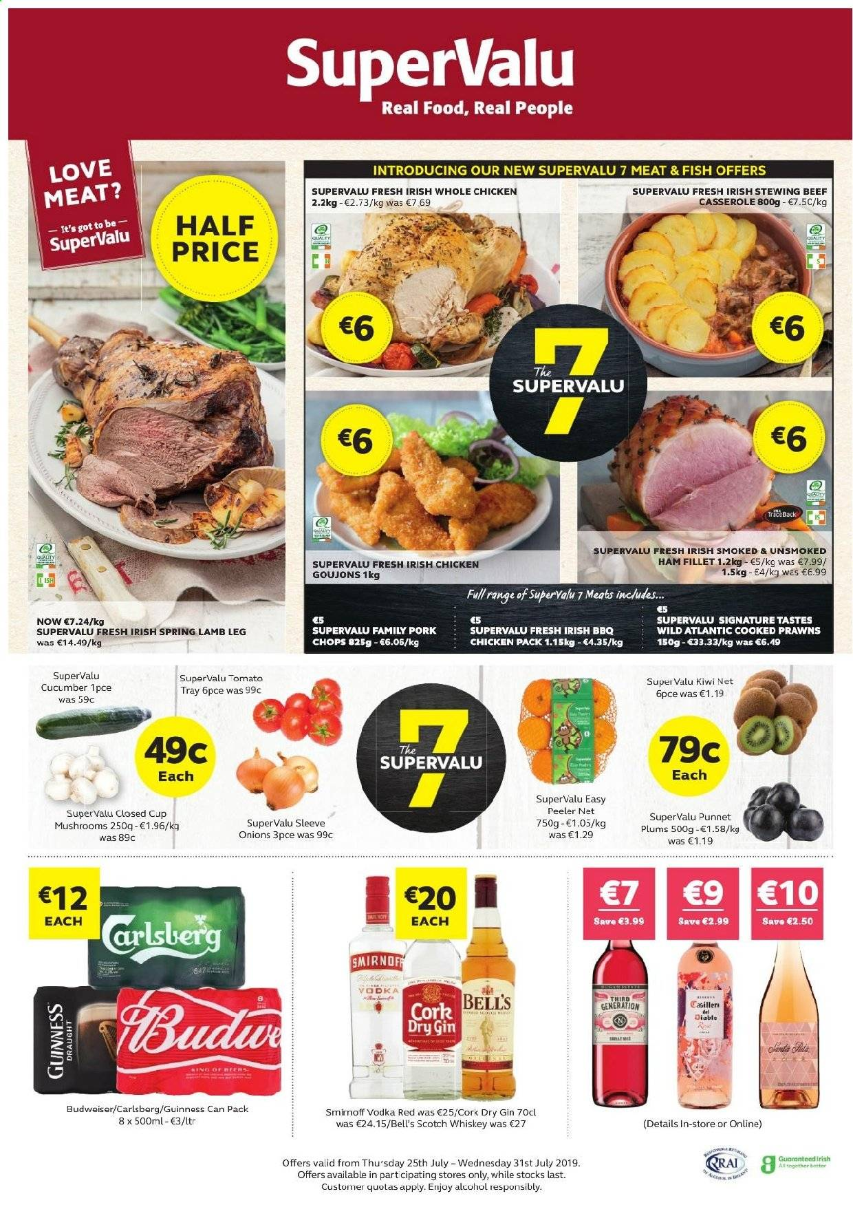 SuperValu offer  - 25.7.2019 - 31.7.2019 - Sales products - beef meat, budweiser, cucumbers, cup, gin, kiwi, lamb meat, mushrooms, smirnoff, tray, vodka, whiskey, whole chicken, ham, plums, pork meat, prawns, chicken, onion, casserole. Page 1.