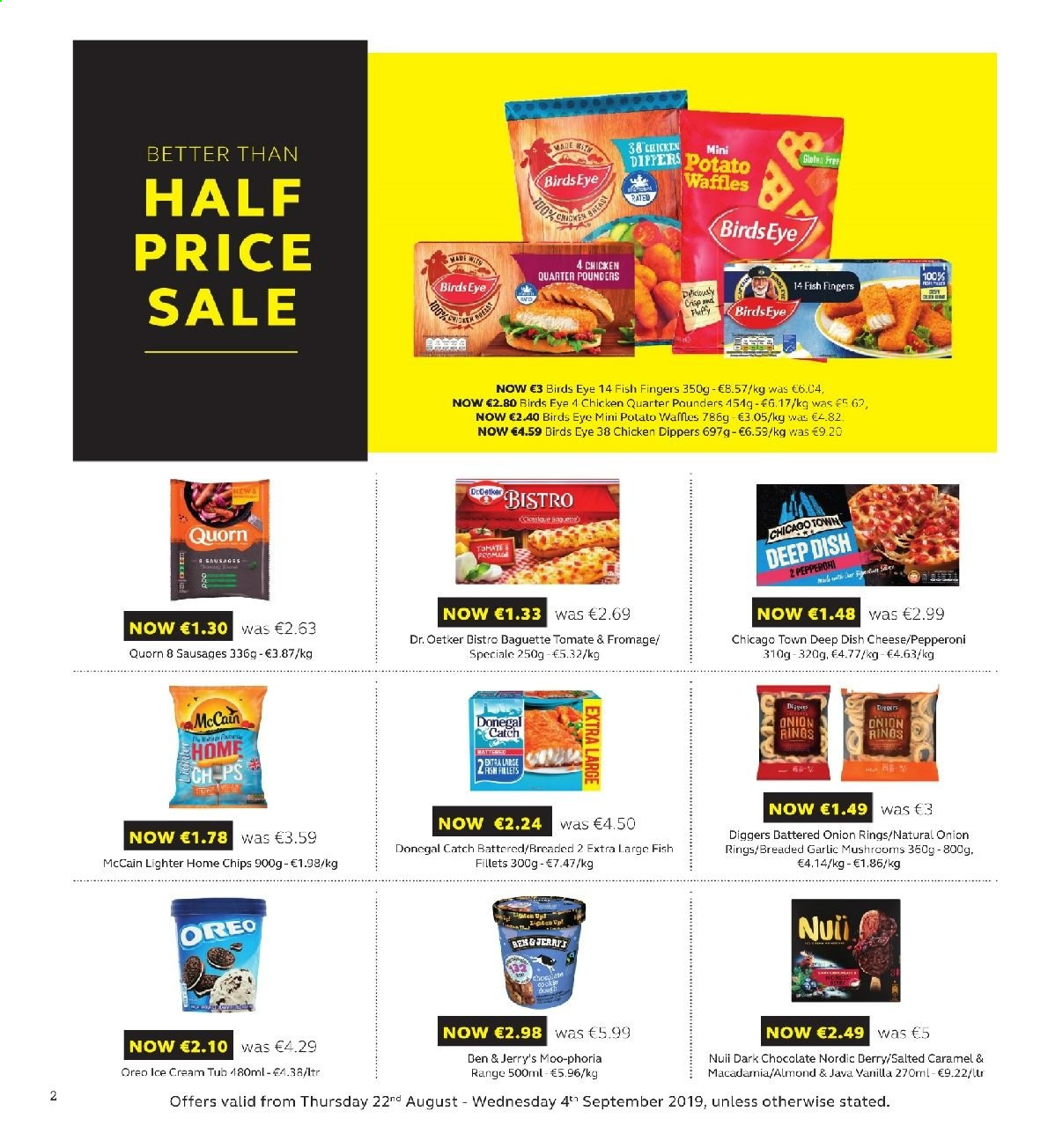 SuperValu offer  - 22.8.2019 - 4.9.2019 - Sales products - mushroom, baguette, waffles, fish fillets, fish, fish fingers, onion rings, Bird's Eye, sausage, pepperoni, cheese, Dr. Oetker, Oreo, ice cream, Donegal Catch, McCain, chocolate, dark chocolate, chips, macadamia nuts, chicken dippers. Page 2.