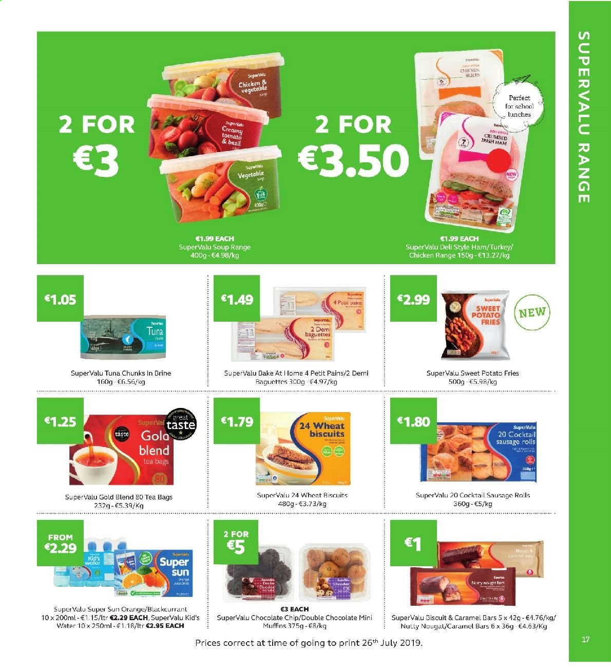 SuperValu offer  - 22.8.2019 - 4.9.2019 - Sales products - baguette, sausage rolls, rolls, muffin, sweet potatoe, orange, tuna, soup, ham, sausage, potato fries, biscuit, caramel, tea bags, turkey. Page 17.