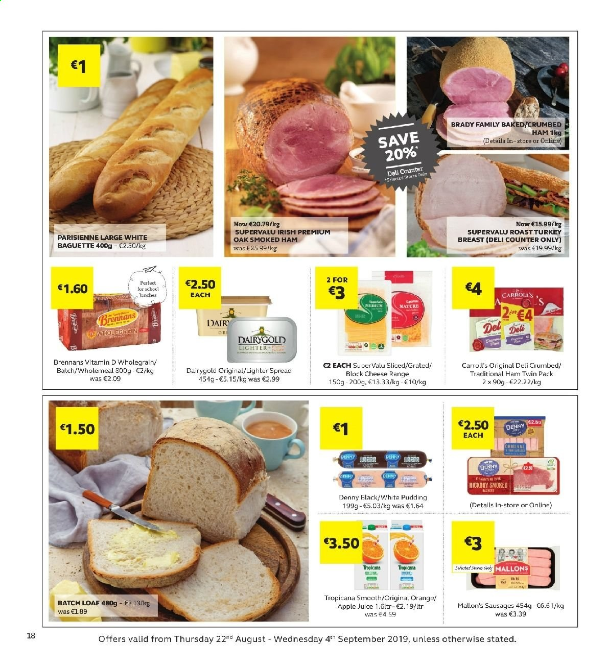 SuperValu offer  - 22.8.2019 - 4.9.2019 - Sales products - baguette, orange, ham, smoked ham, sausage, cheese, pudding, apple juice, juice, turkey. Page 18.