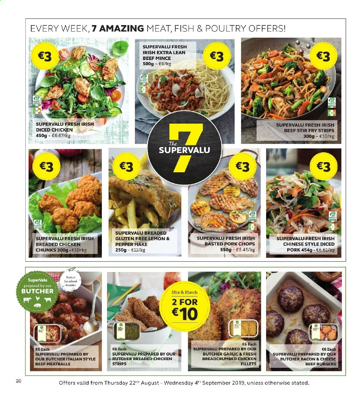 SuperValu offer  - 22.8.2019 - 4.9.2019 - Sales products - hake, fish, meatballs, hamburger, fried chicken, beef burger, bacon, strips, pepper, chicken, stir fry strips, pork chops. Page 20.