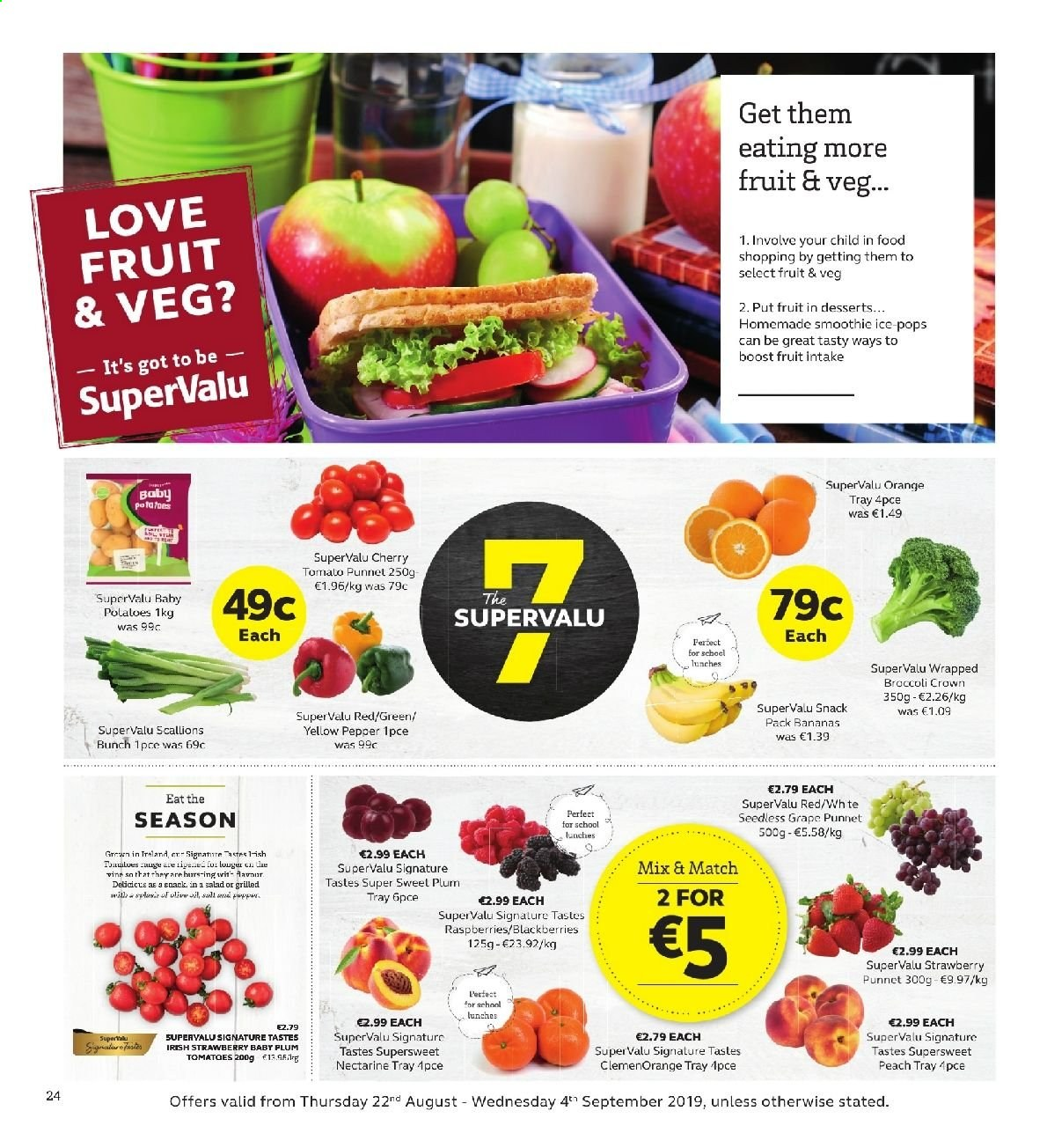 SuperValu offer  - 22.8.2019 - 4.9.2019 - Sales products - blackberries, raspberries, broccoli, tomatoes, salad, bananas, nectarines, orange, snack, pepper, smoothie, Boost. Page 24.