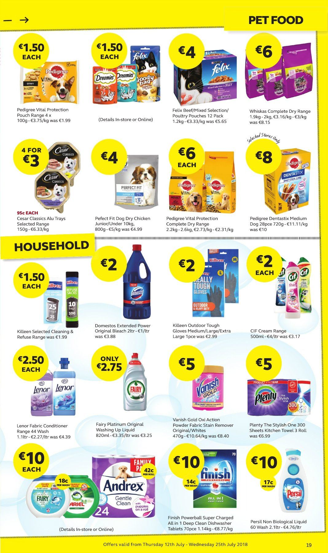 SuperValu offer  - 12.7.2018 - 25.7.2018 - Sales products - chicken, Plenty, Domestos, stain remover, Fairy, Cif, Vanish, Persil, fabric conditioner, bleach, Lenor, dishwashing liquid, Finish Powerball, conditioner, Whiskas, Dentastix, Pedigree, Felix, Vital Proteins. Page 19.