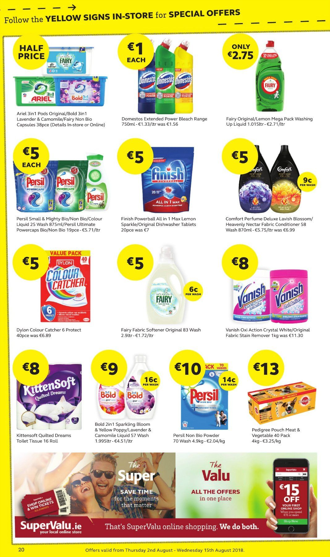 SuperValu offer  - 2.8.2018 - 15.8.2018 - Sales products - Blossom, toilet paper, tissues, Domestos, stain remover, Fairy, Vanish, Persil, fabric softener, Ariel, fabric conditioner, bleach, Bold, Comfort, dishwashing liquid, Finish Powerball, conditioner, eau de parfum, Pedigree, Moments. Page 20.