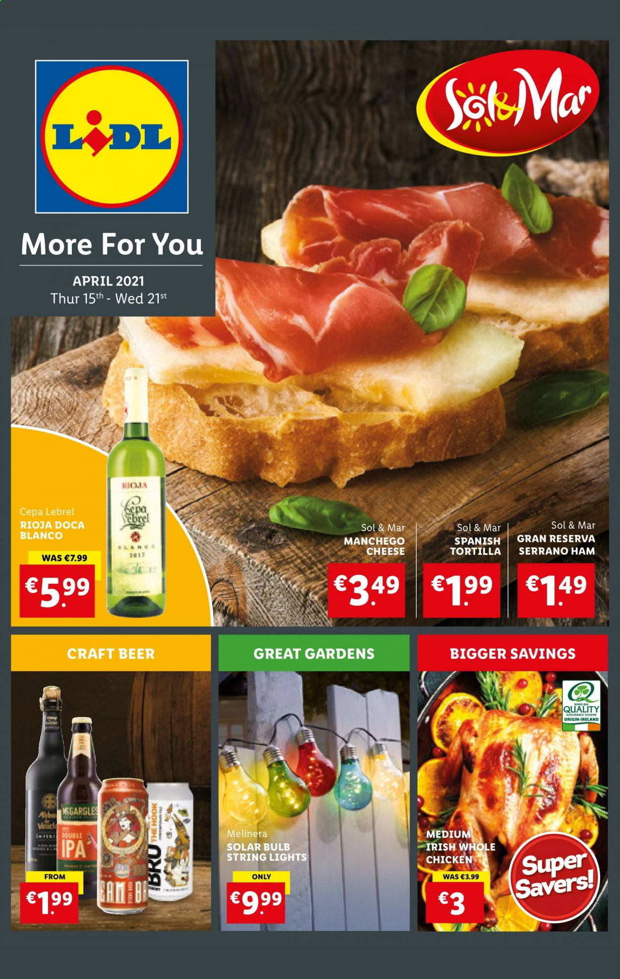 Lidl offer  - 15.4.2021 - 21.4.2021 - Sales products - tortillas, ham, manchego, cheese, beer, Sol, IPA, whole chicken, chicken meat, bulb, string lights. Page 1.