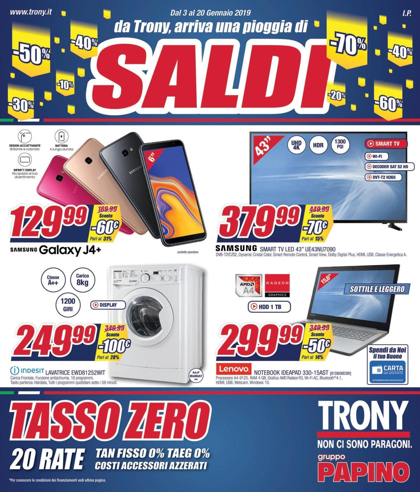 Volantino Trony - 3.1.2019 - 20.1.2019 - Prodotti in offerta - amd, decoder, dolby digital, radeon, samsung, smart tv, wifi, tv led, usb, indesit, galaxy, notebook, lenovo, hdd, hdmi, led, lavatrice. Pagina 1.